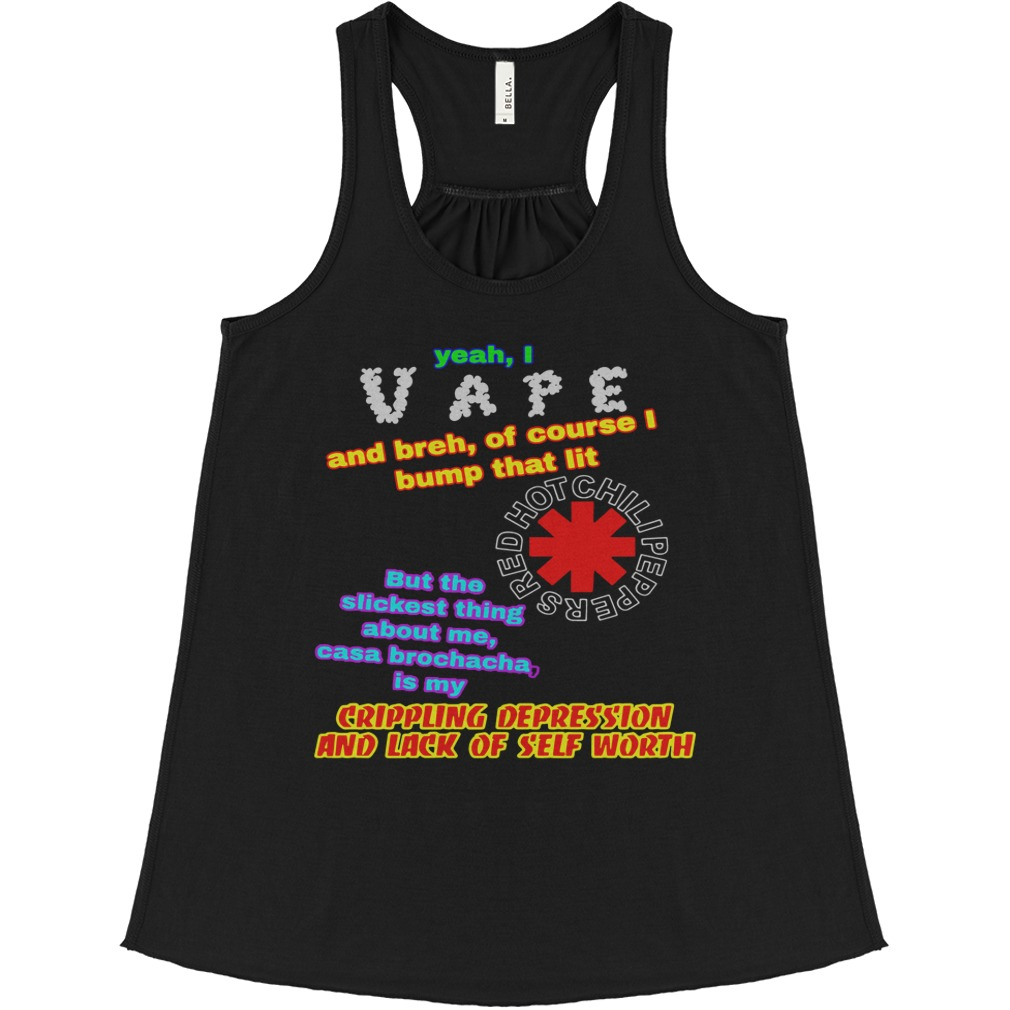 Yeah I Vape And Breh Of Course I Bump That Lit flowy tank