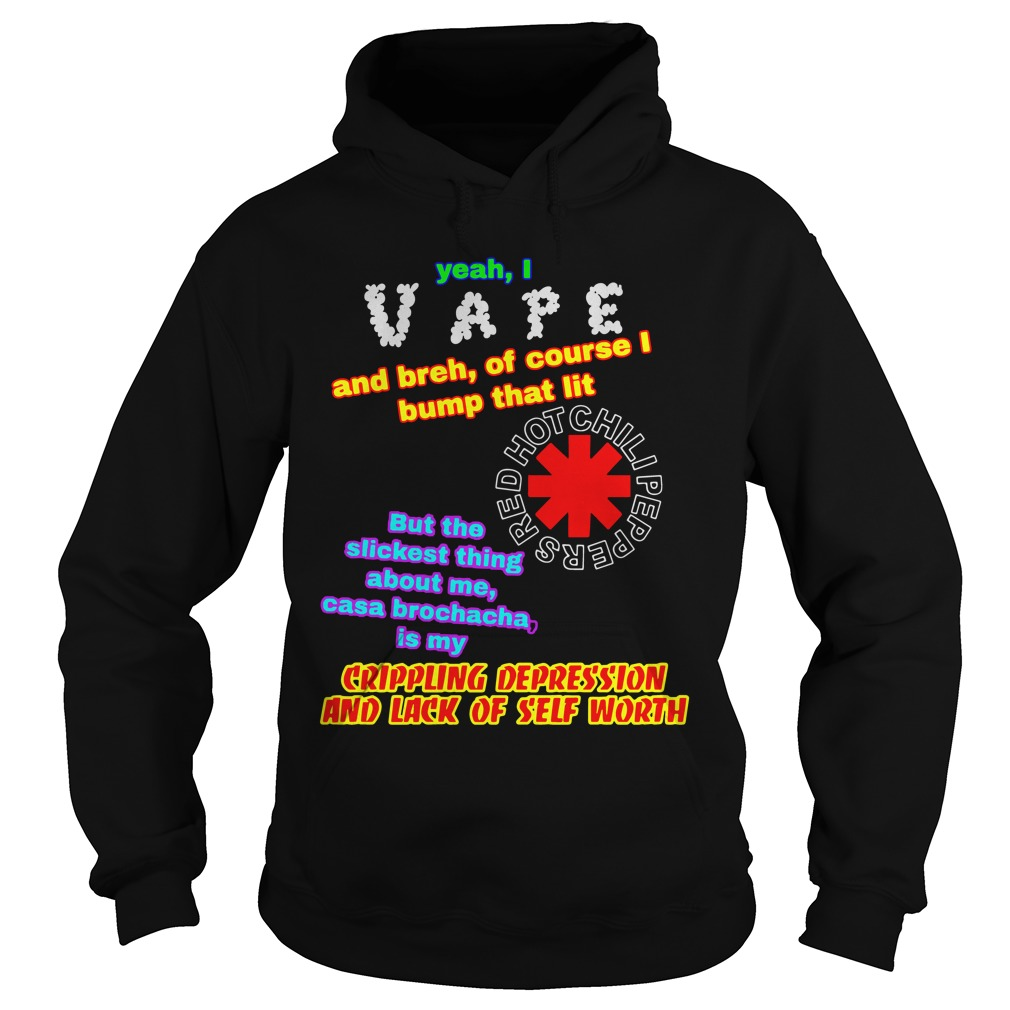 Yeah I Vape And Breh Of Course I Bump That Lit hoodie