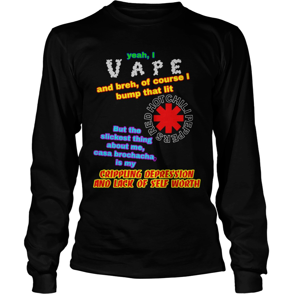 Yeah I Vape And Breh Of Course I Bump That Lit long sleeve