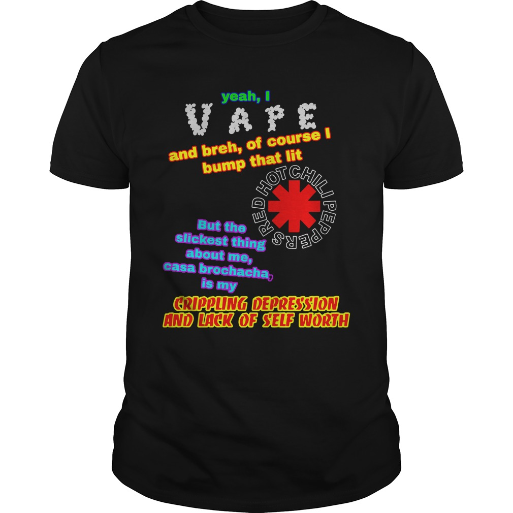 Yeah I Vape And Breh Of Course I Bump That Lit unisex