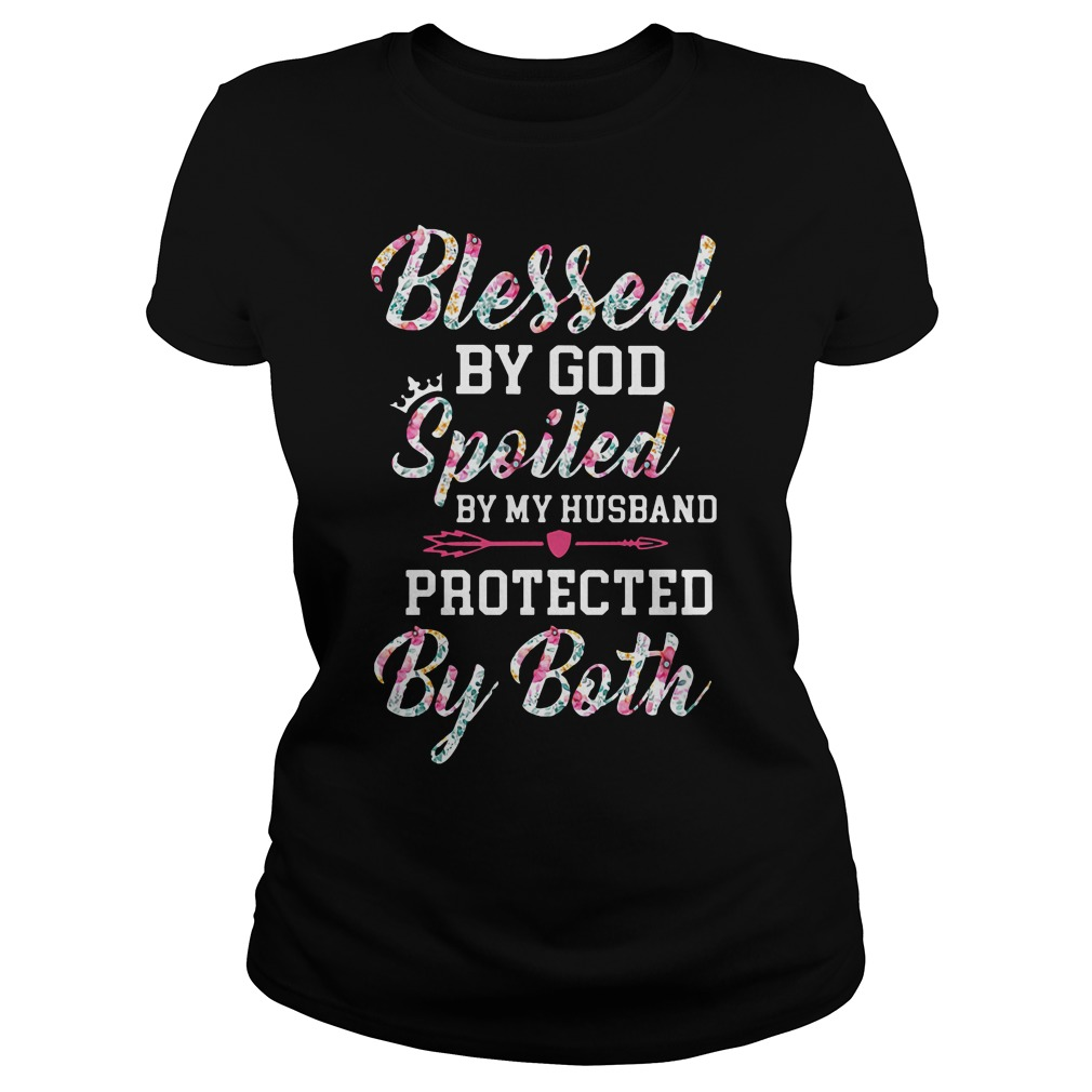 Blessed By God Spoiled By My Husband Protected By Both ladies tee