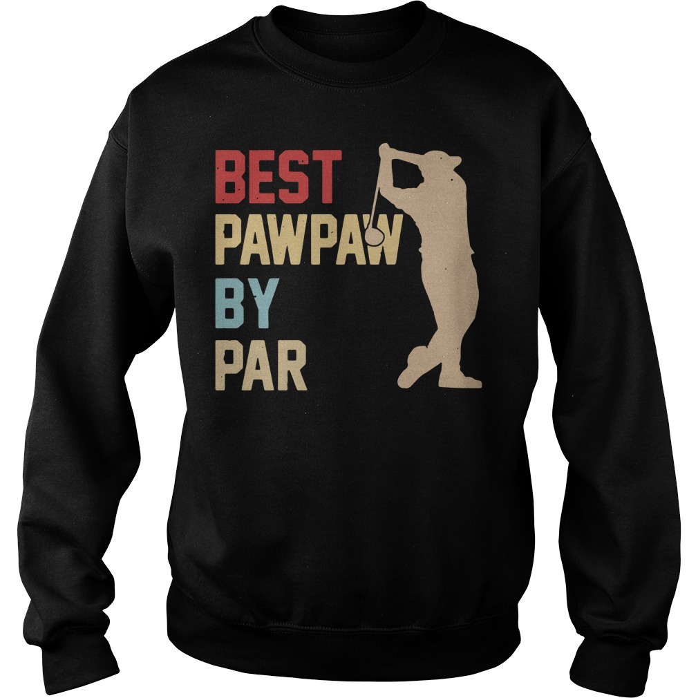 Golf Best Pawpaw By Par Sweatshirt