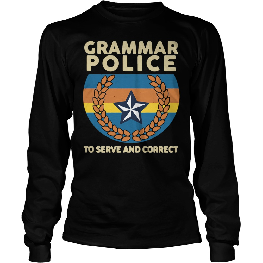 Grammar Police To Serve And Correct long sleeve