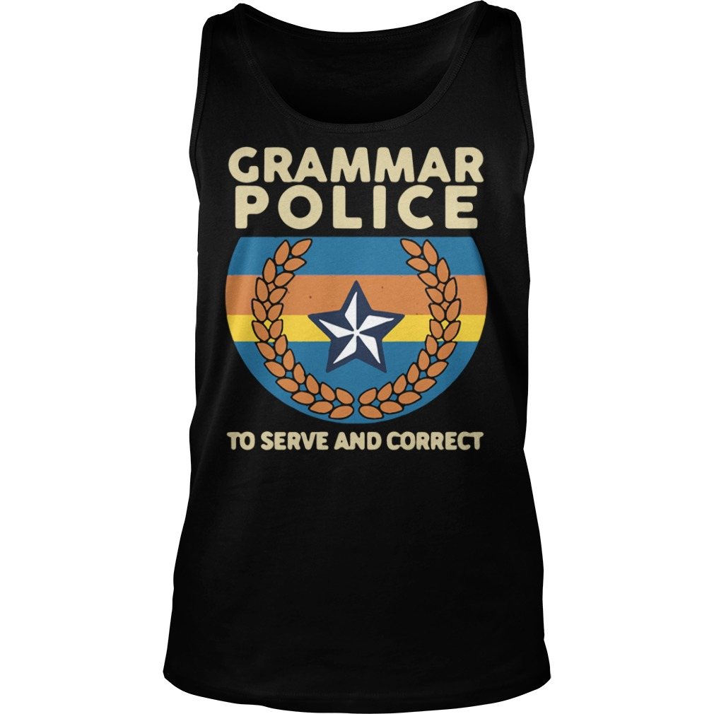 Grammar Police To Serve And Correct tank top