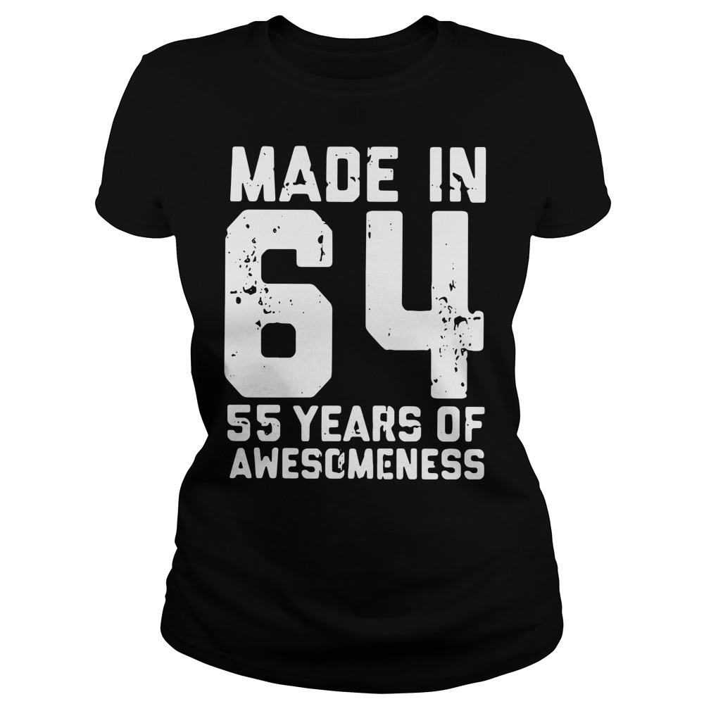 Made In 64 55 Years Of Awesomeness ladies tee