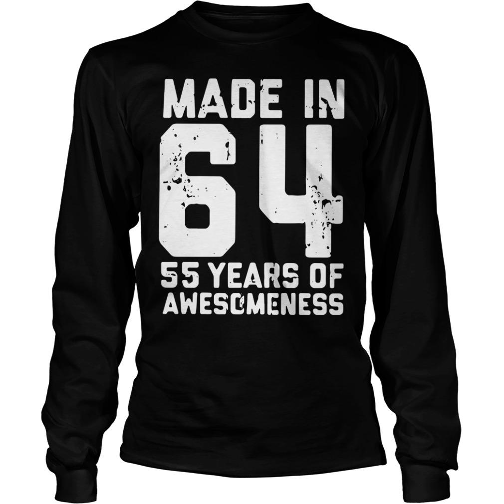 Made In 64 55 Years Of Awesomeness long sleeve