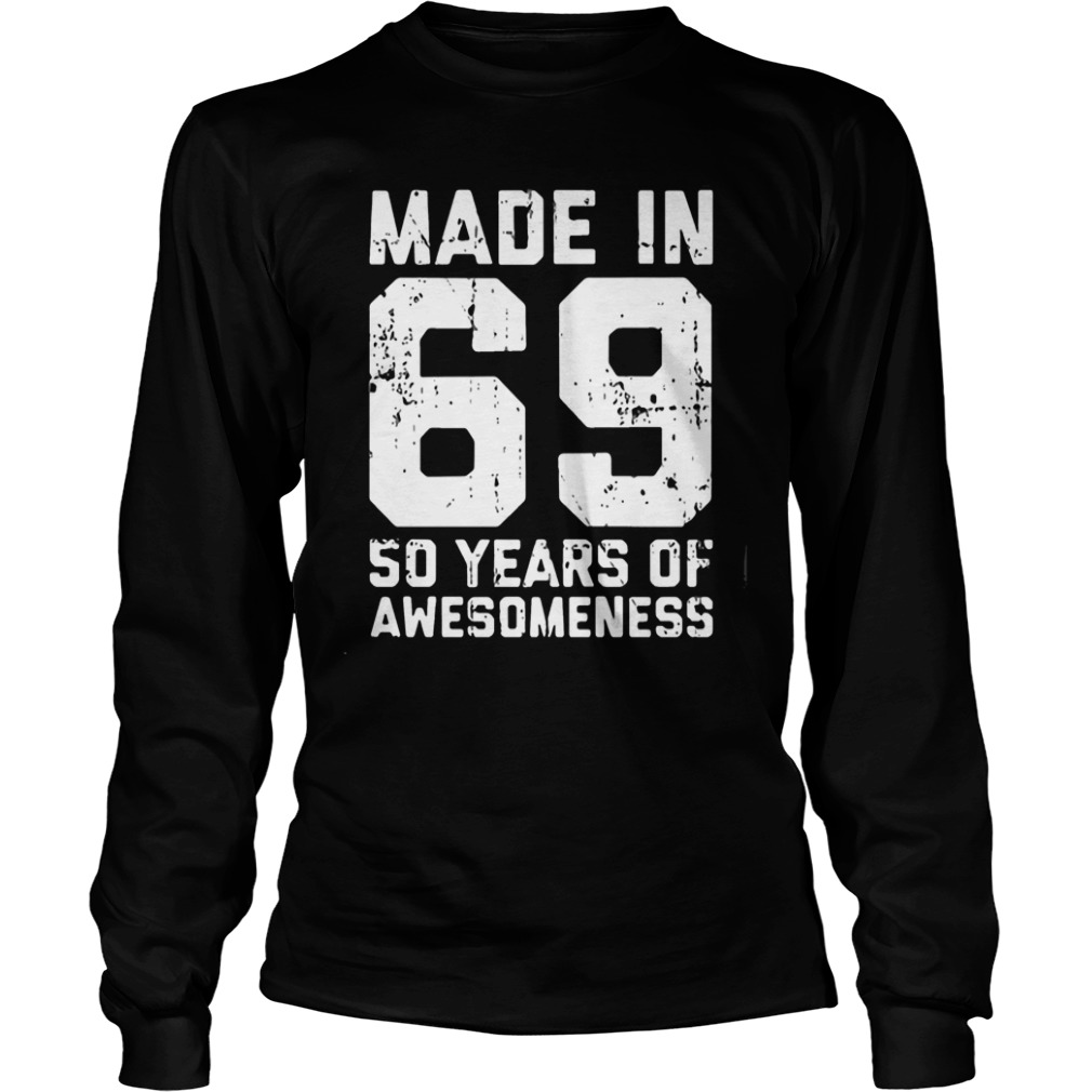 Made In 69 50 Years Of Awesomeness long sleeve