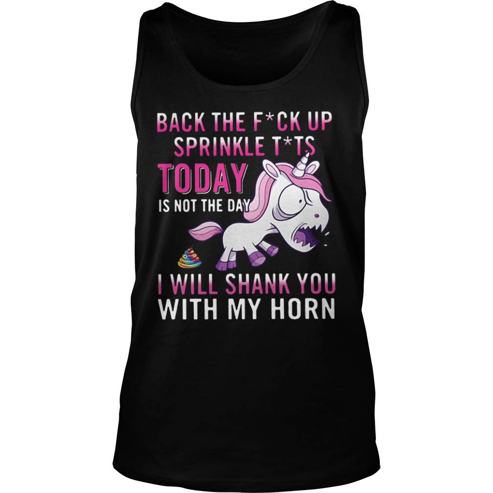 angry unicorn back fuck sprinkle tits today not day will shank horn tank top - Official Angry Unicorn Back The Fuck Up Sprinkle Tits Today Is Not The Day I Will Shank You With My Horn shirt