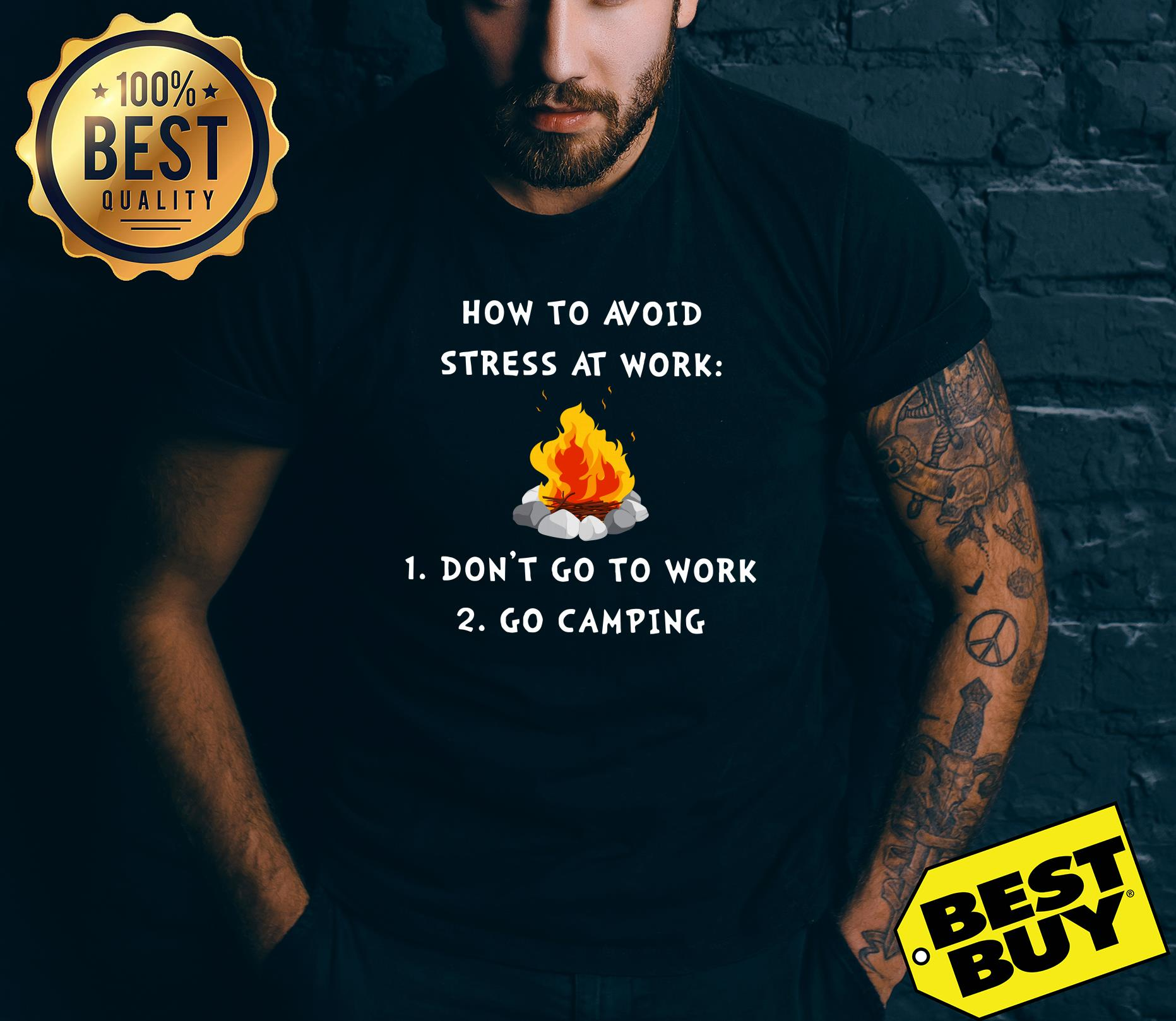 Campfire How To Avoid Stress At Work Don't Go To Work Go Camping v-neck