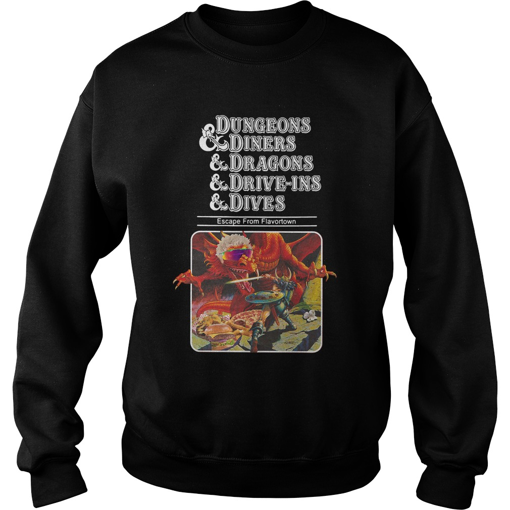 Dungeons & Diners & Dragons & Drive Ins & Dives: Escape From Flavortown SweatShirt