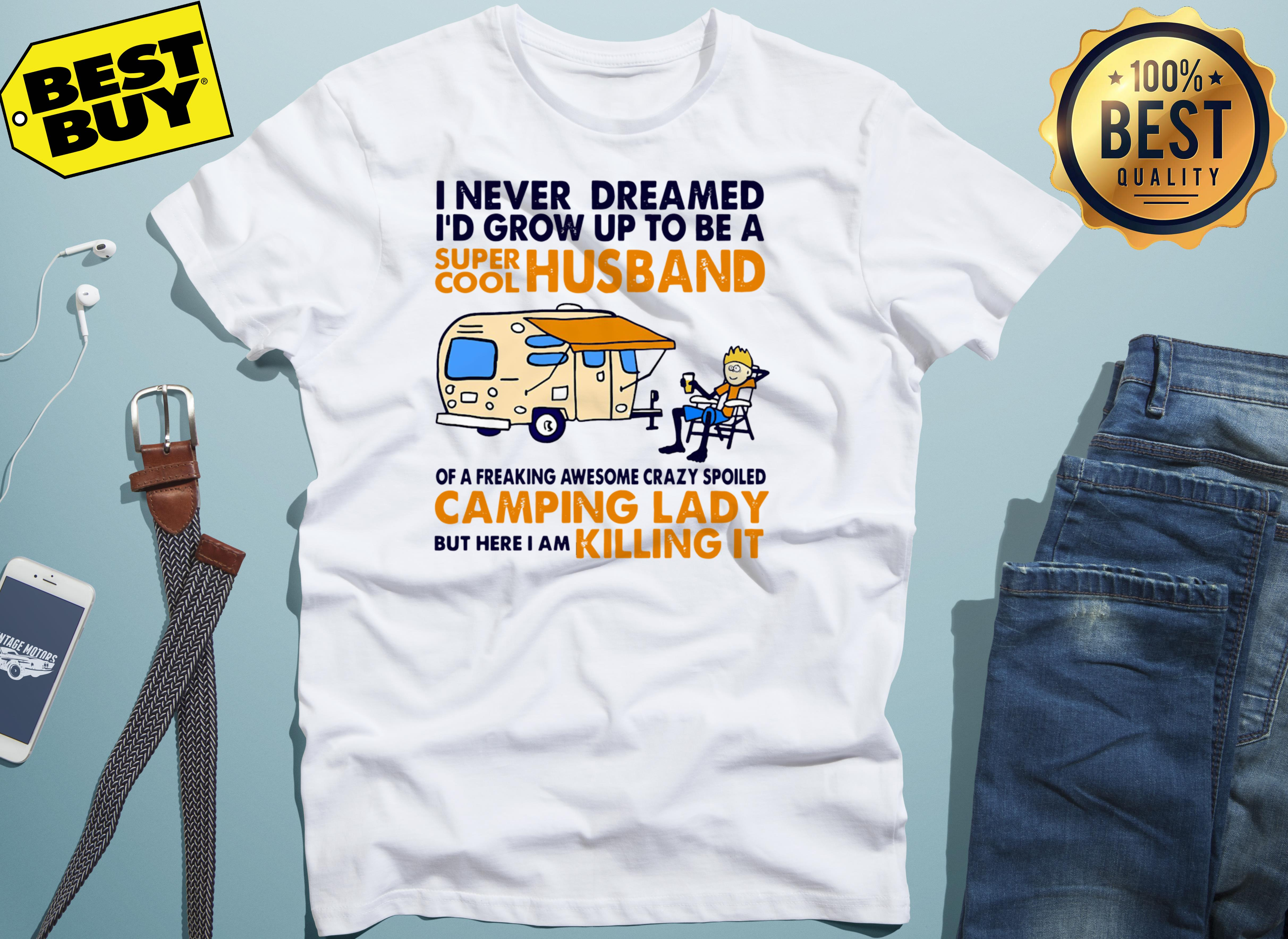 Funny Camping I Never Dreamed I'd Grow Up To Be A Super Cool Husband tank top