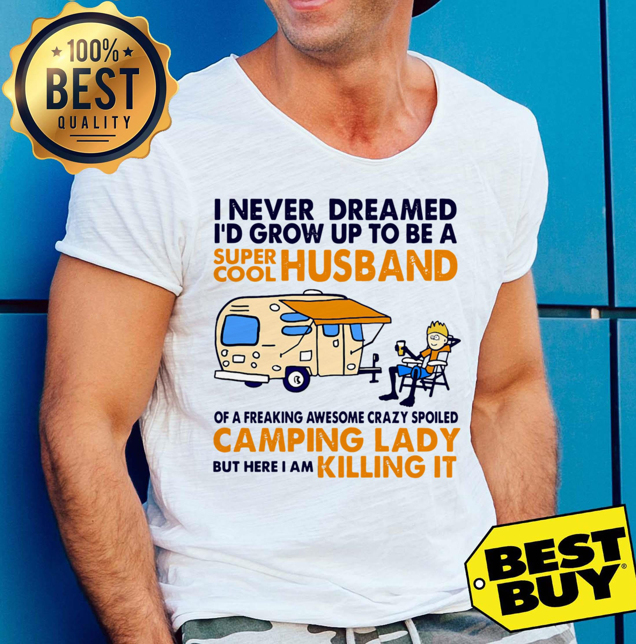 Funny Camping I Never Dreamed I'd Grow Up To Be A Super Cool Husband v-neck