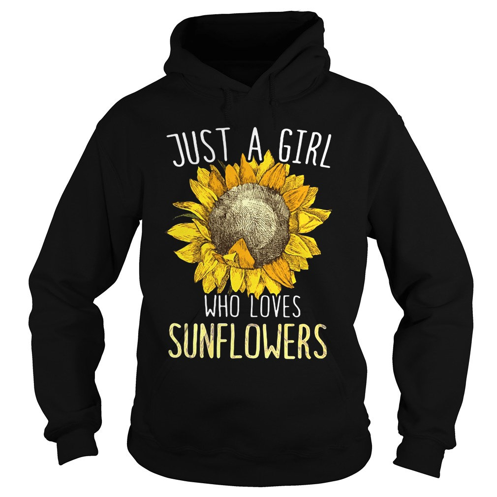 official just girl loves sunflowers hoodie - Just a girl who loves sunflowers shirt