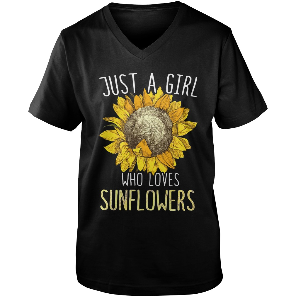 official just girl loves sunflowers v neck - Just a girl who loves sunflowers shirt