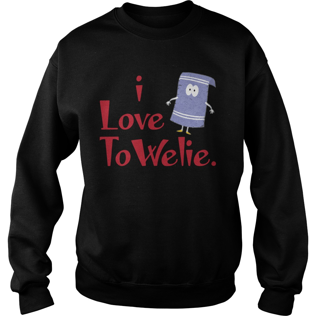 Official I Love Towelie Funny sweatshirt
