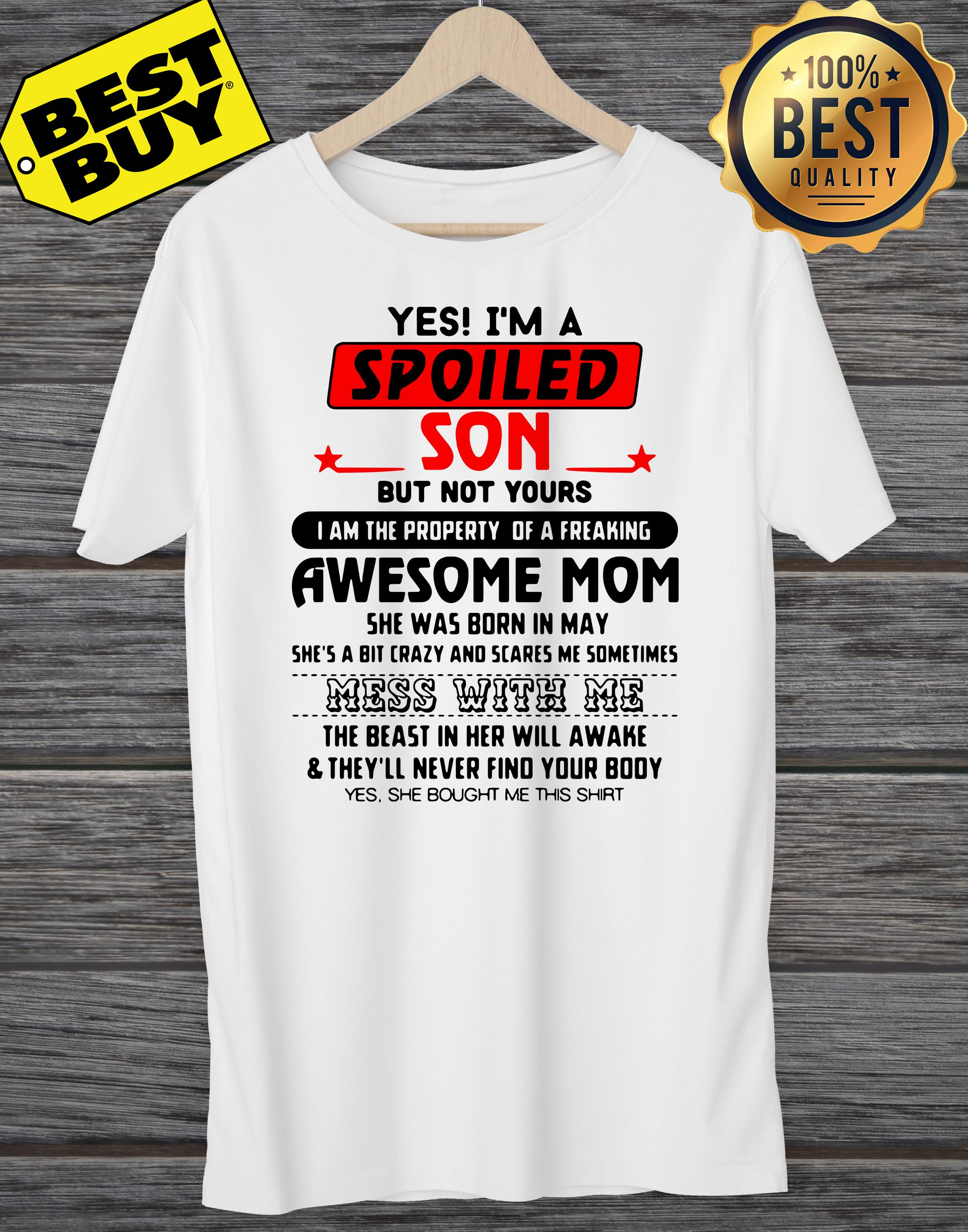 Yes Im Spoiled Son Not Property Freaking Awesome Mom Ladies Tee