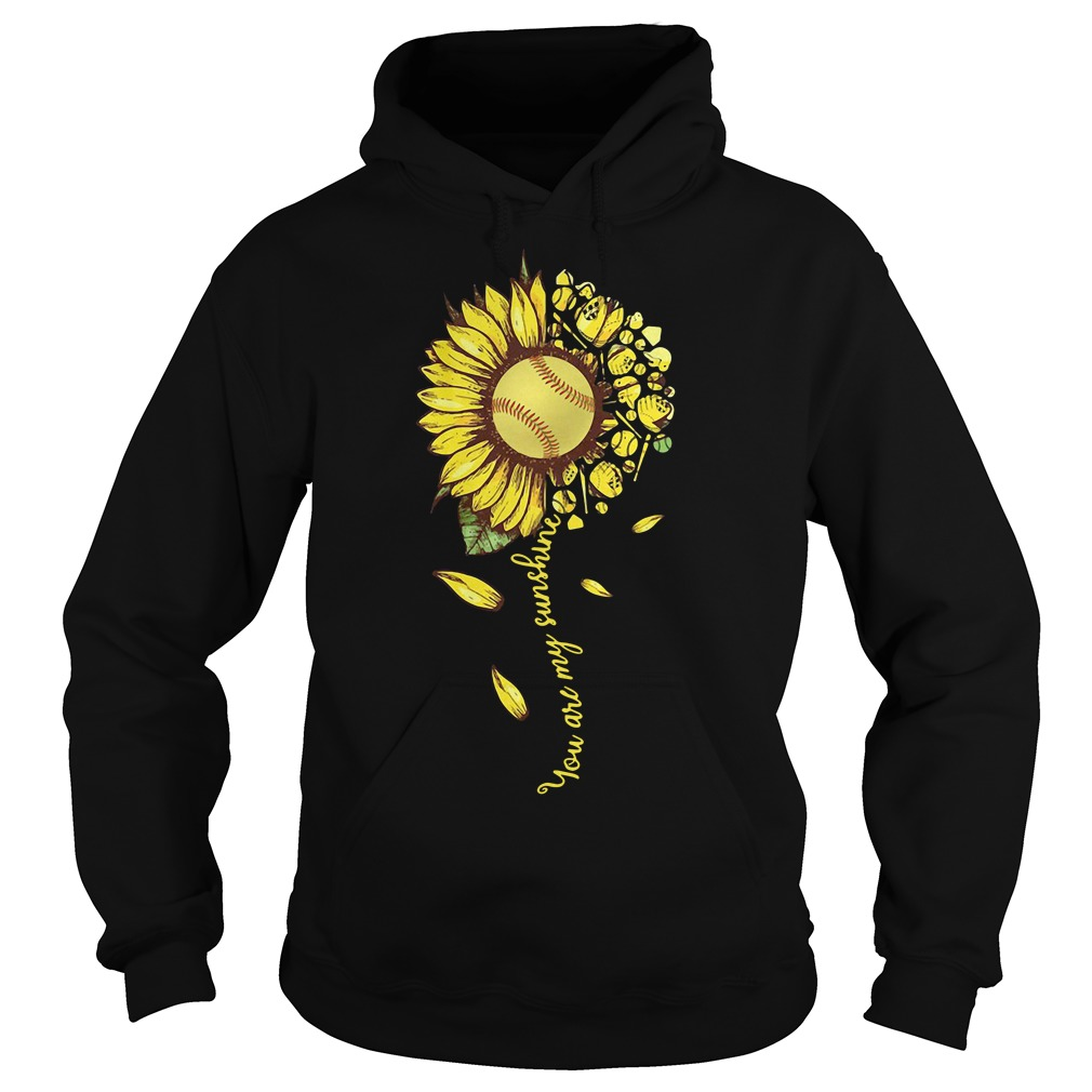 You Are My Sunshine Softball Sunflower hoodie