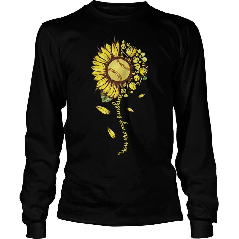You Are My Sunshine Softball Sunflower long sleeve