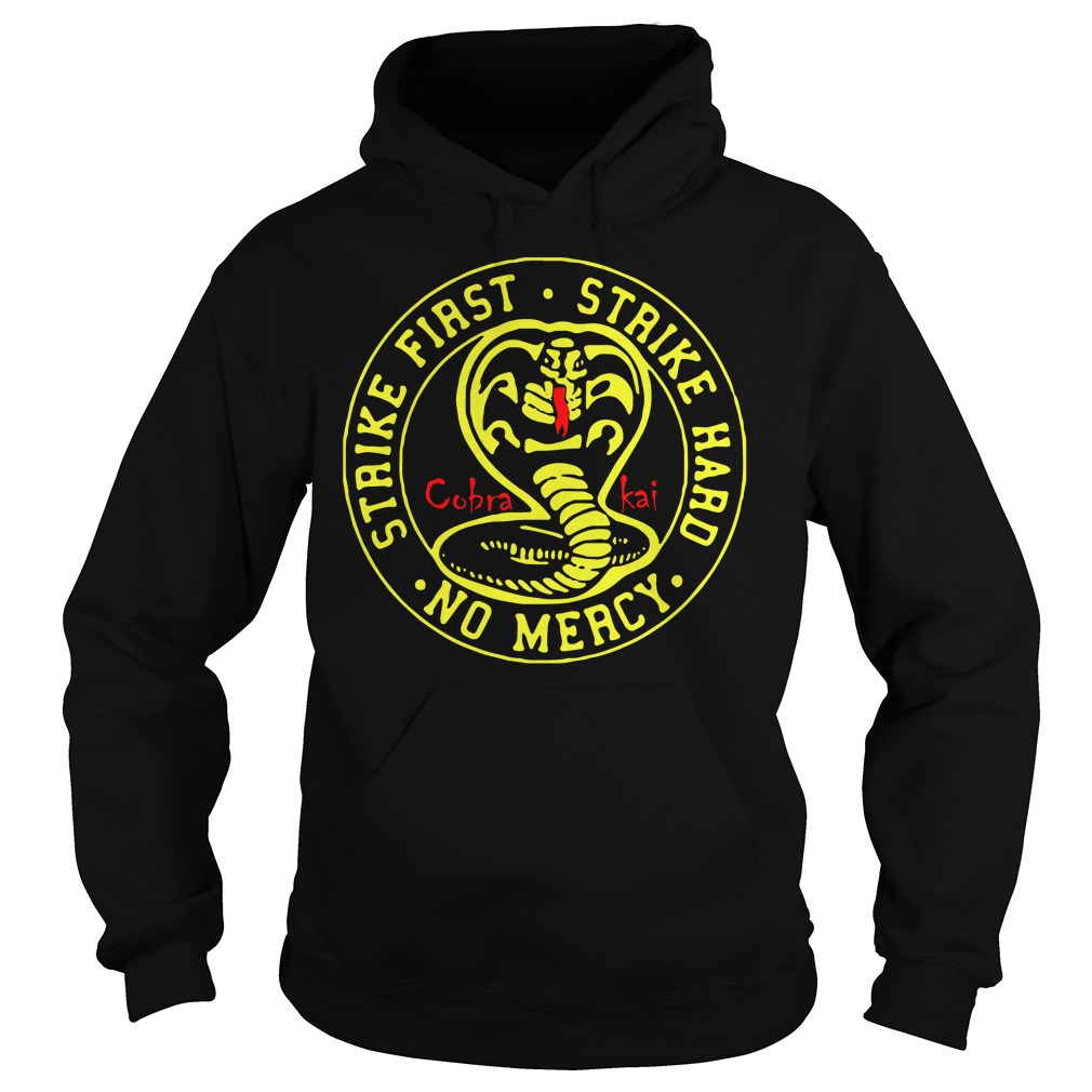 Cobra Kai Strike First Strike Hard No Mercy hoodie