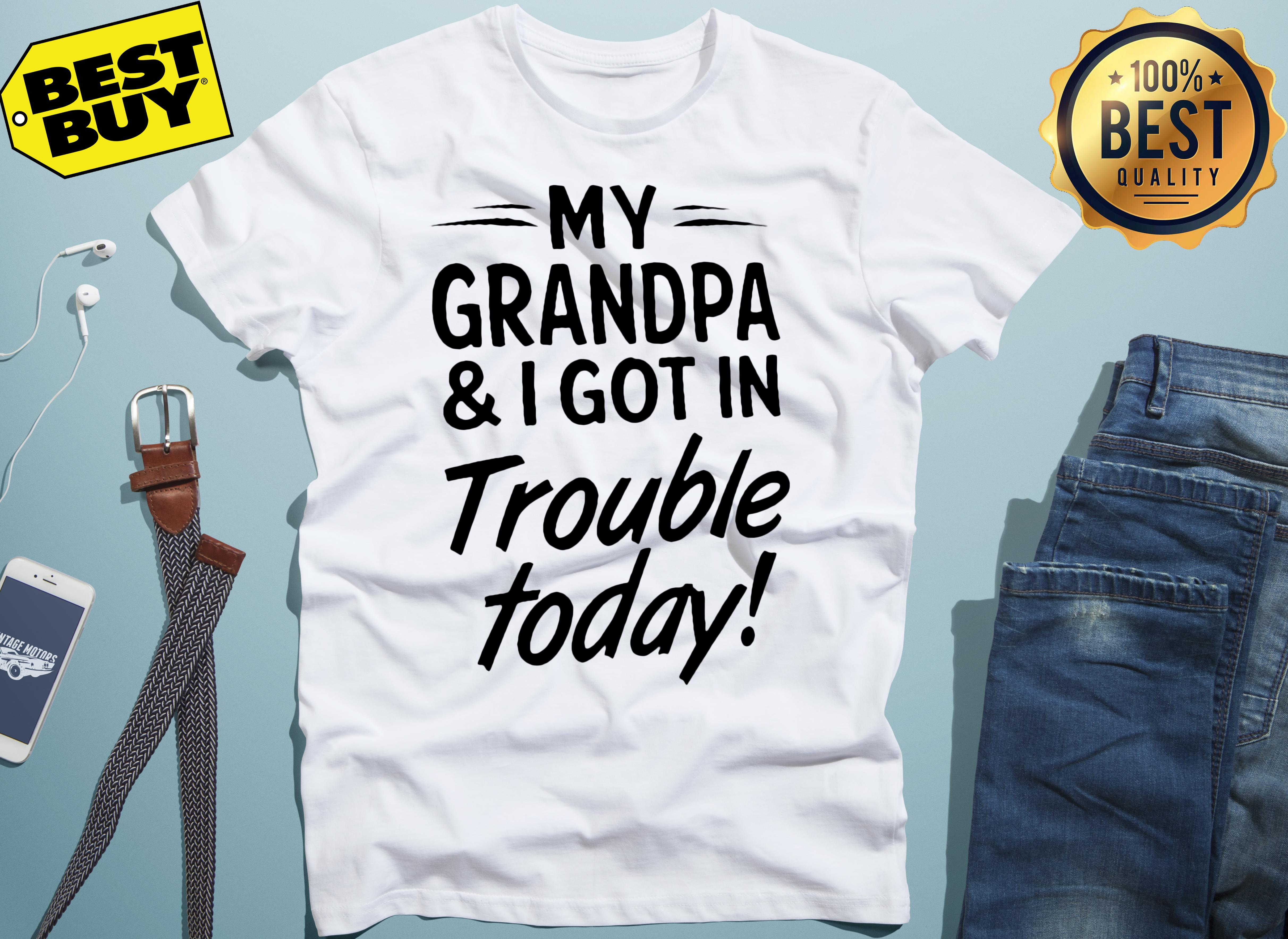 My Grandpa And I Got In Trouble Today ladies tee