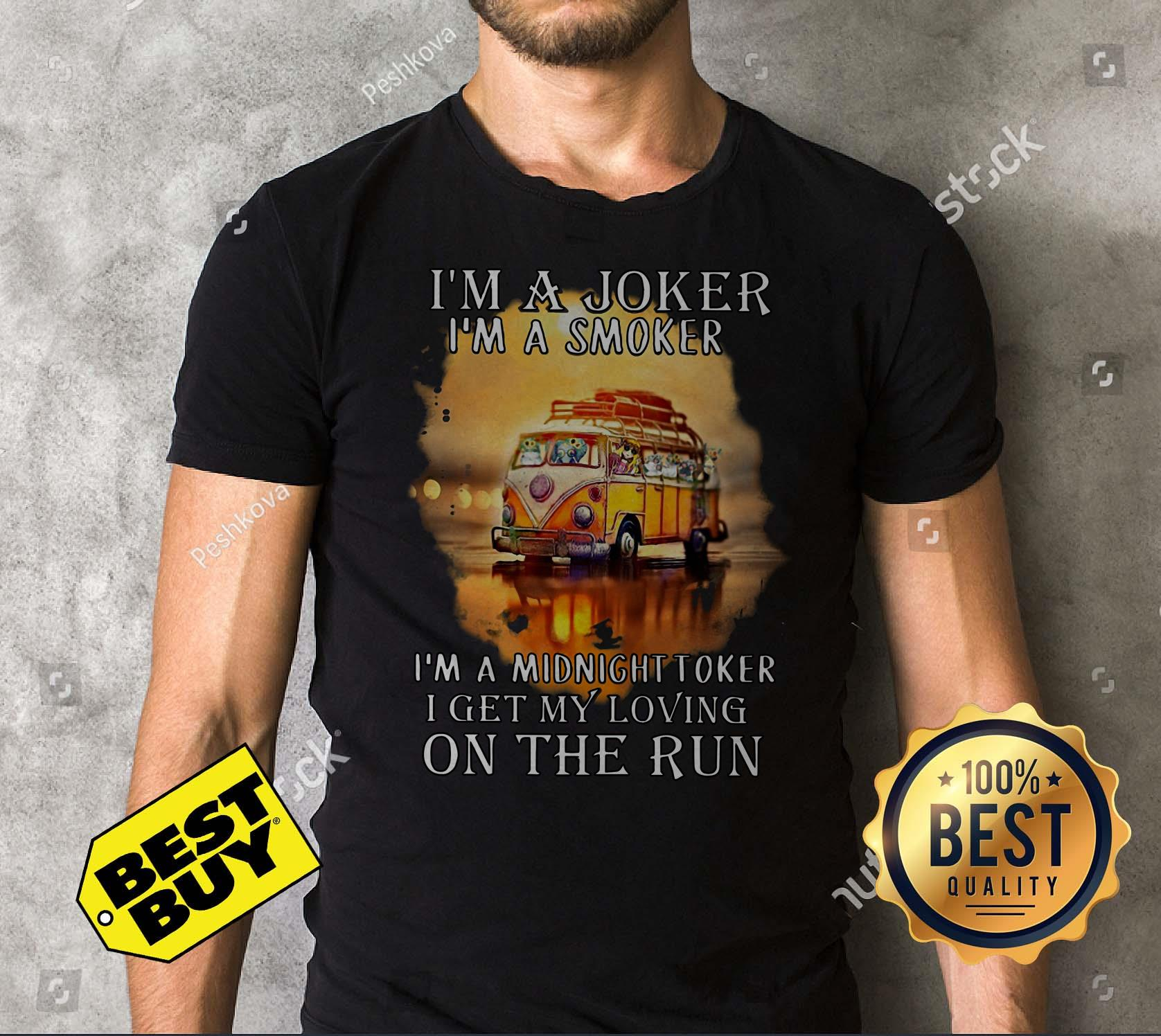I'm A Joker A Smoker A Midnight Toker Get My Loving On The Run hoodie