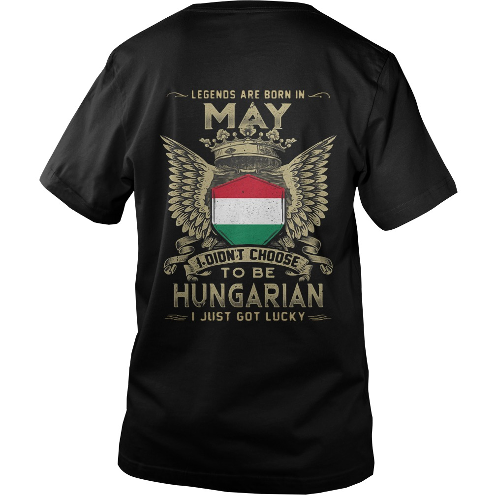 Legends Are Born In May I Didn't Choose To Be Hungarian v-neck