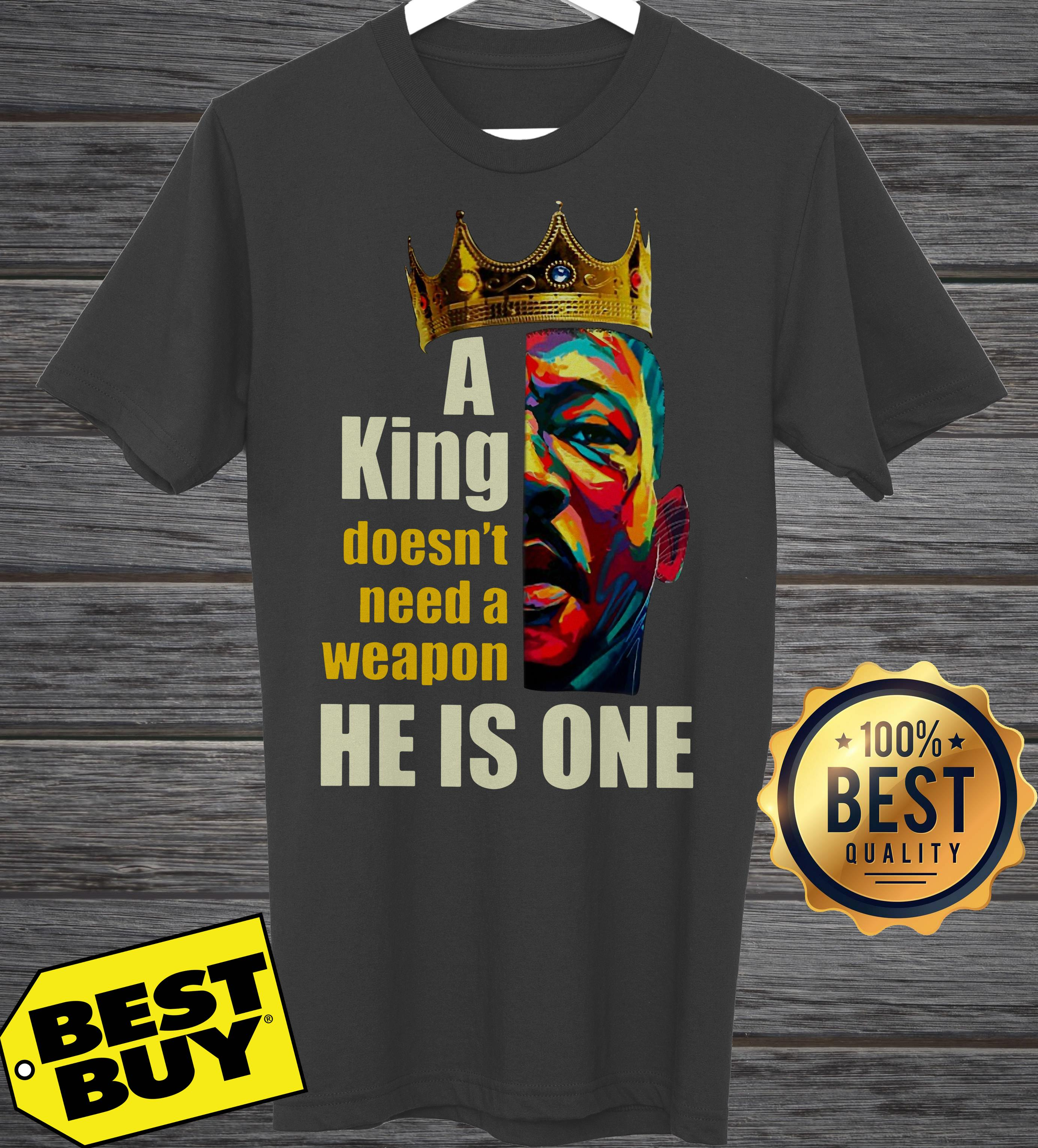 Martin Luther King A Doesn't Need A Weapon Shirt He I One ladies tee