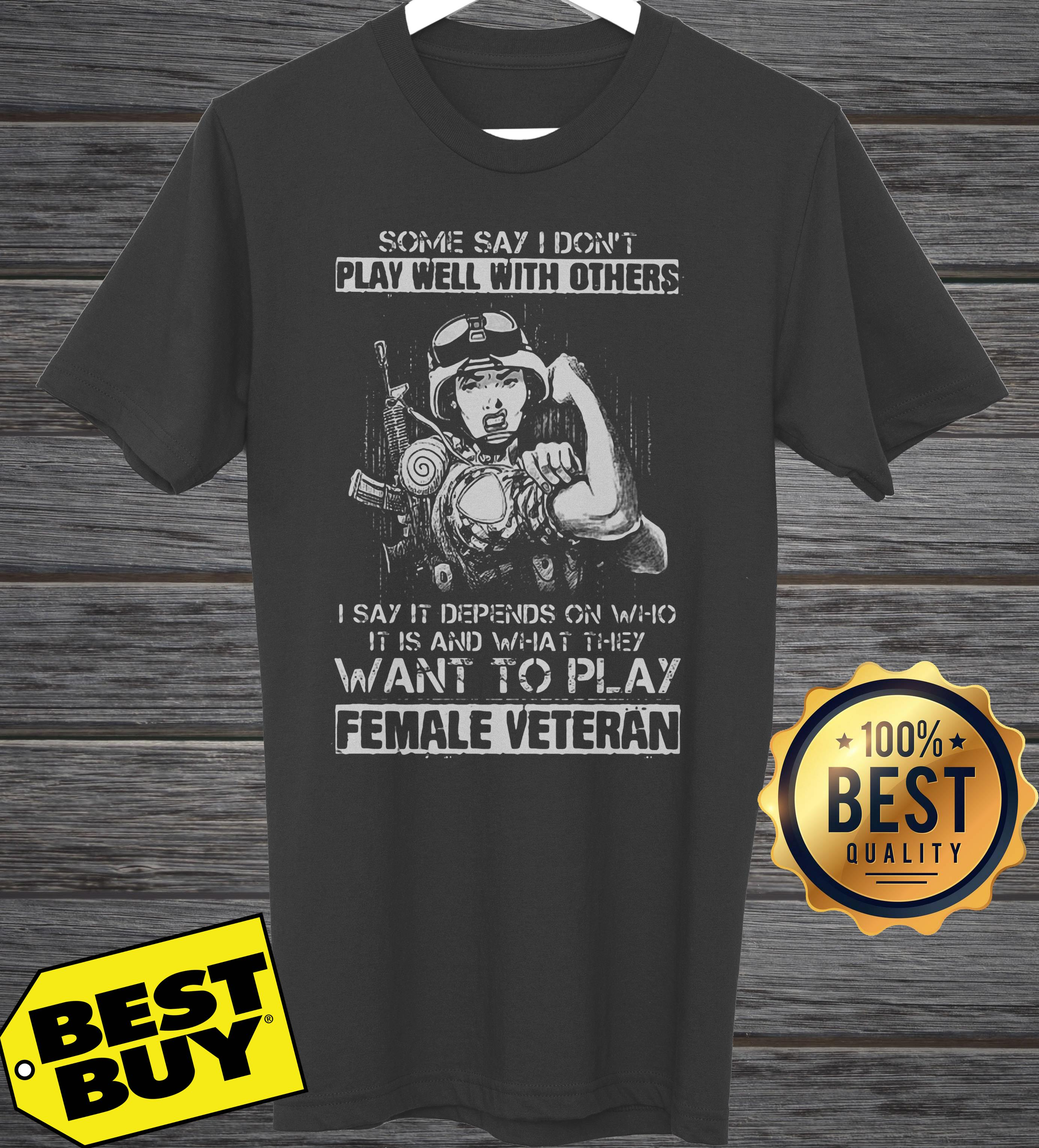 Say Dont Play Well Others Say Depends Want Play Female Veteran Tank Top