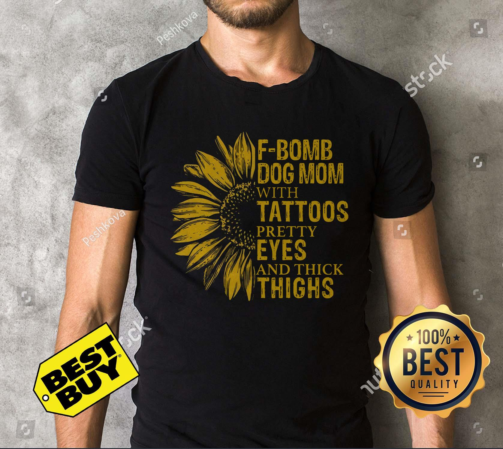 Sunflower F Bomb Dog Mom With Tattoos Pretty Eyes And Thick Thighs v-neck