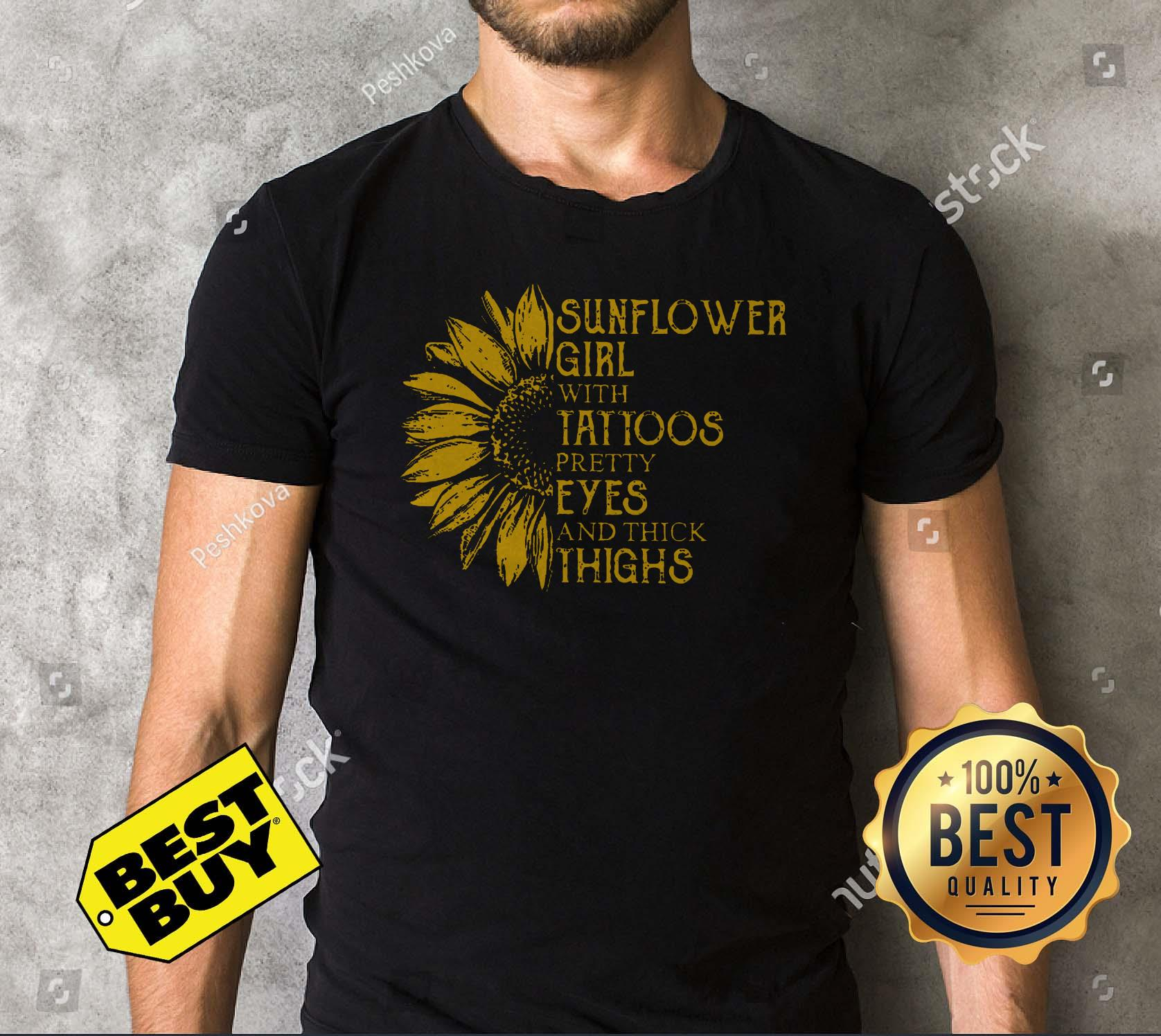 1fe4b534 ladies tee Sunflower Girl With Tattoos Pretty Eyes And Thick Thighs v-neck