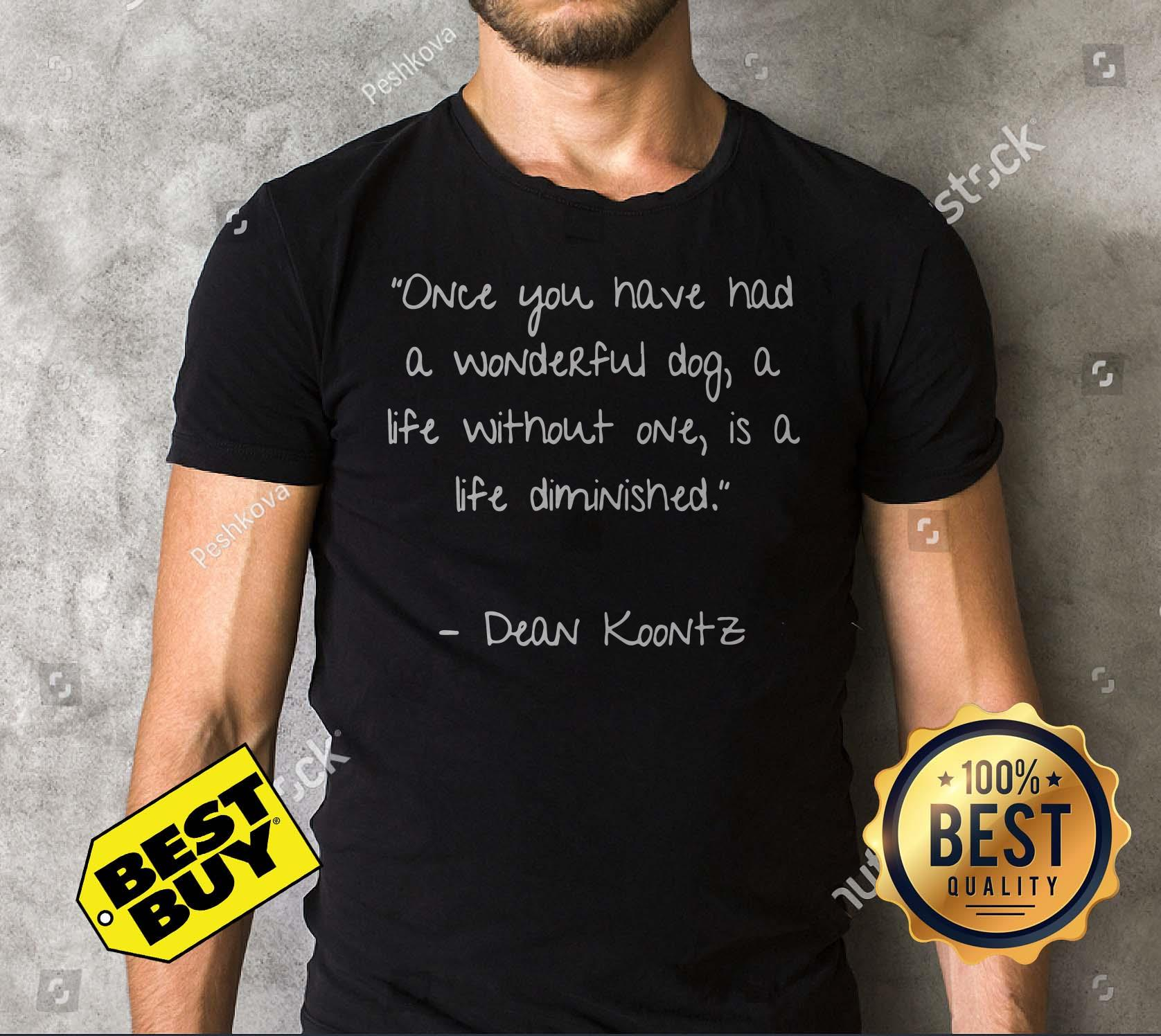 Once You Have Had A Wonderful Dog A Life Without One Is A Life Diminished v-neck