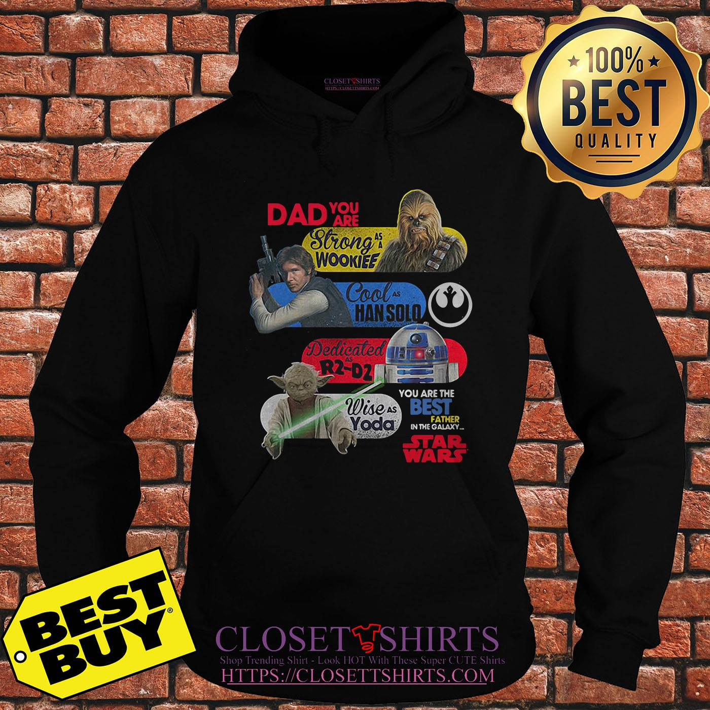 Daddy Star Wars – You Are Strong As Wookiee Han Solo R2 D2 Yoda hoodie