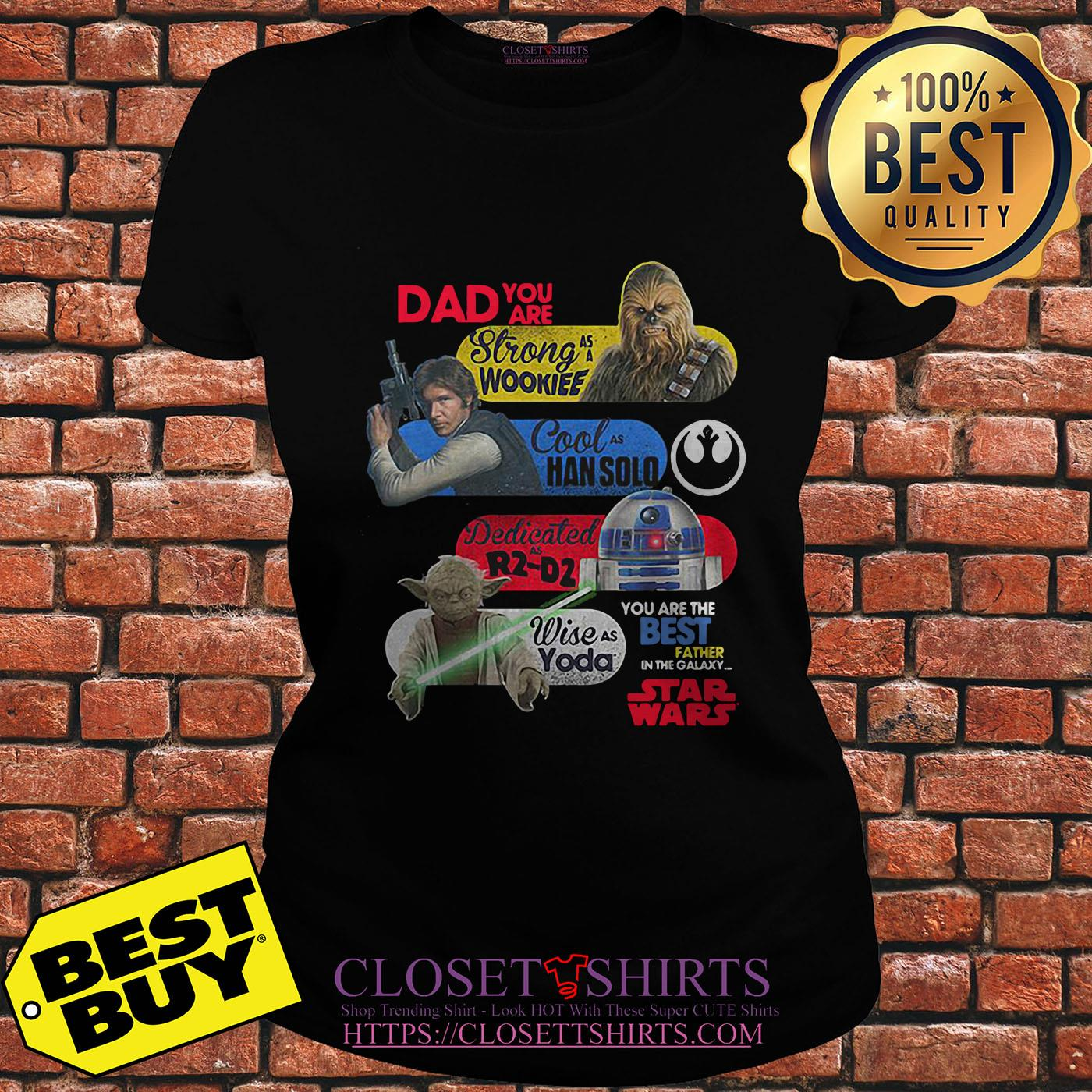 Daddy Star Wars – You Are Strong As Wookiee Han Solo R2 D2 Yoda ladies tee