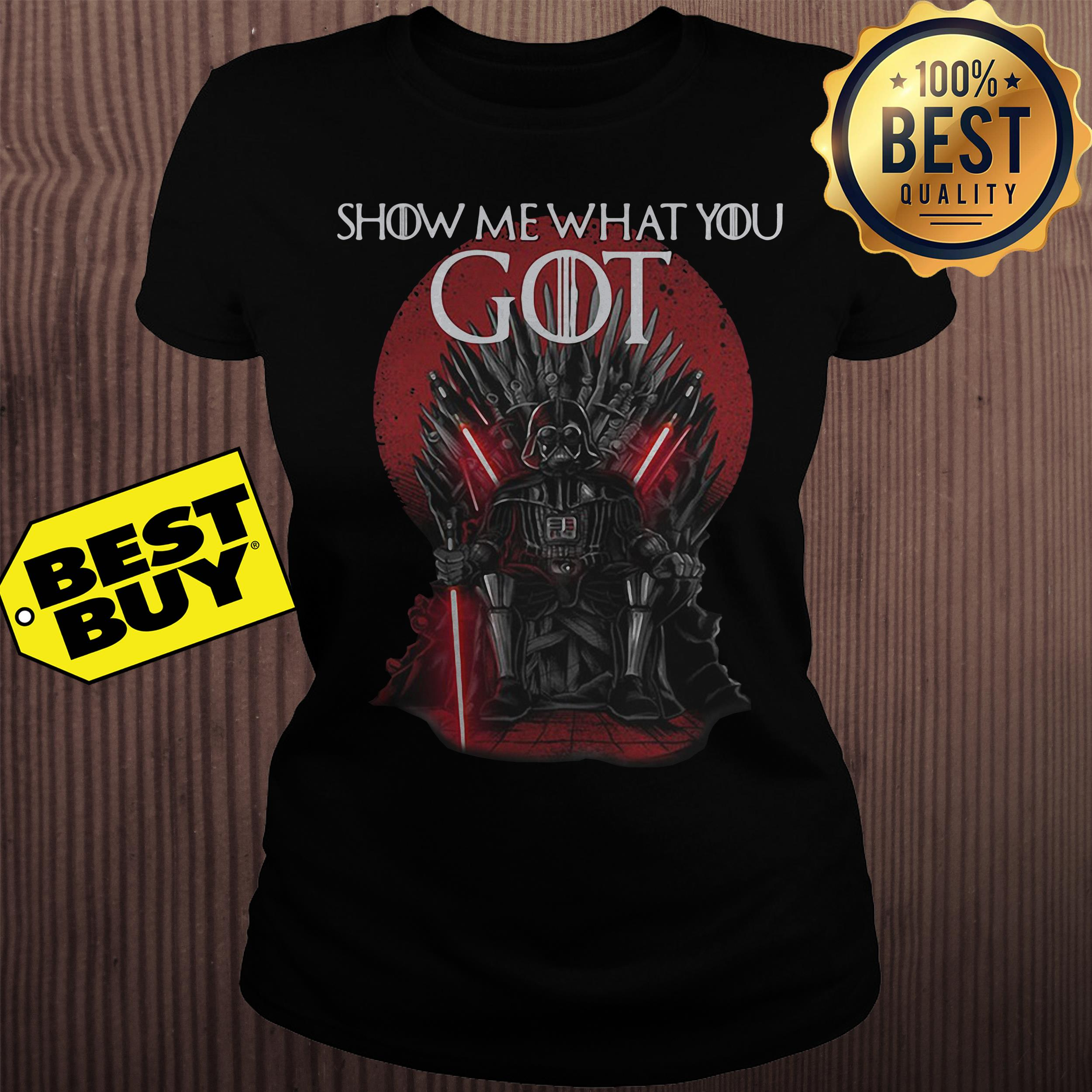 Darth Vader Show Me What You Got Game Of Thrones ladies tee