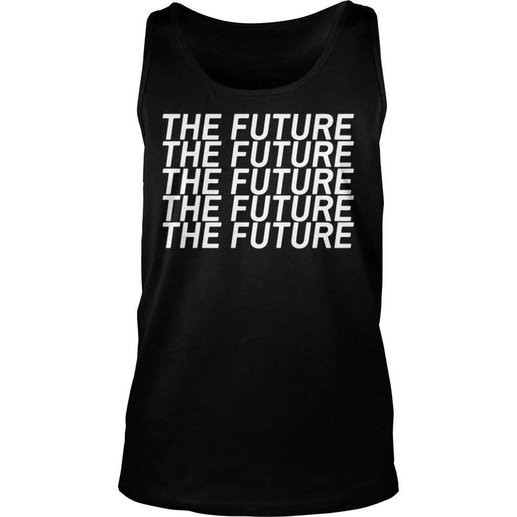 Game Of Thrones The Future The Future tank top