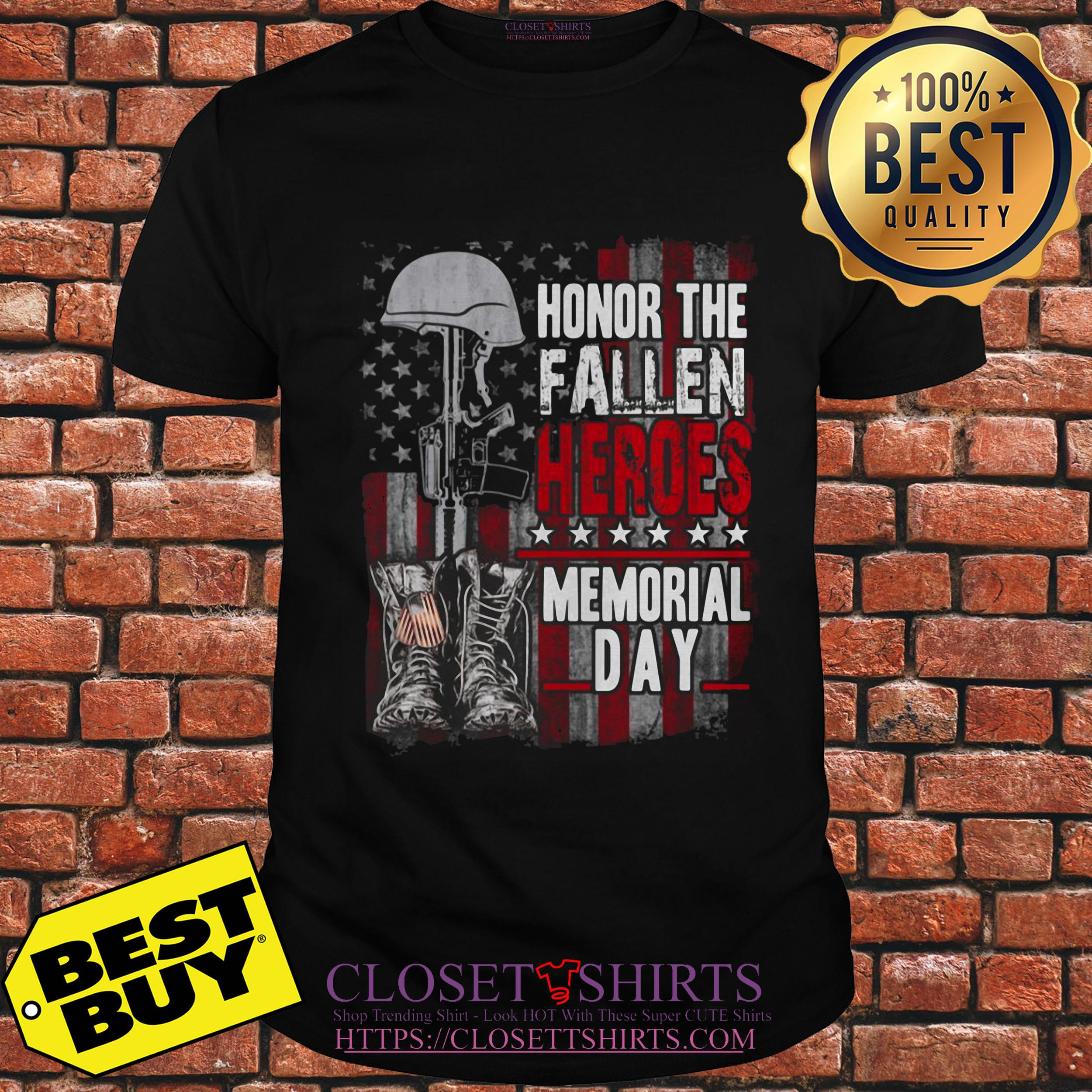pretty nice 87047 deea5 Honor the fallen heroes memorial day Patriot veterans shirt ...