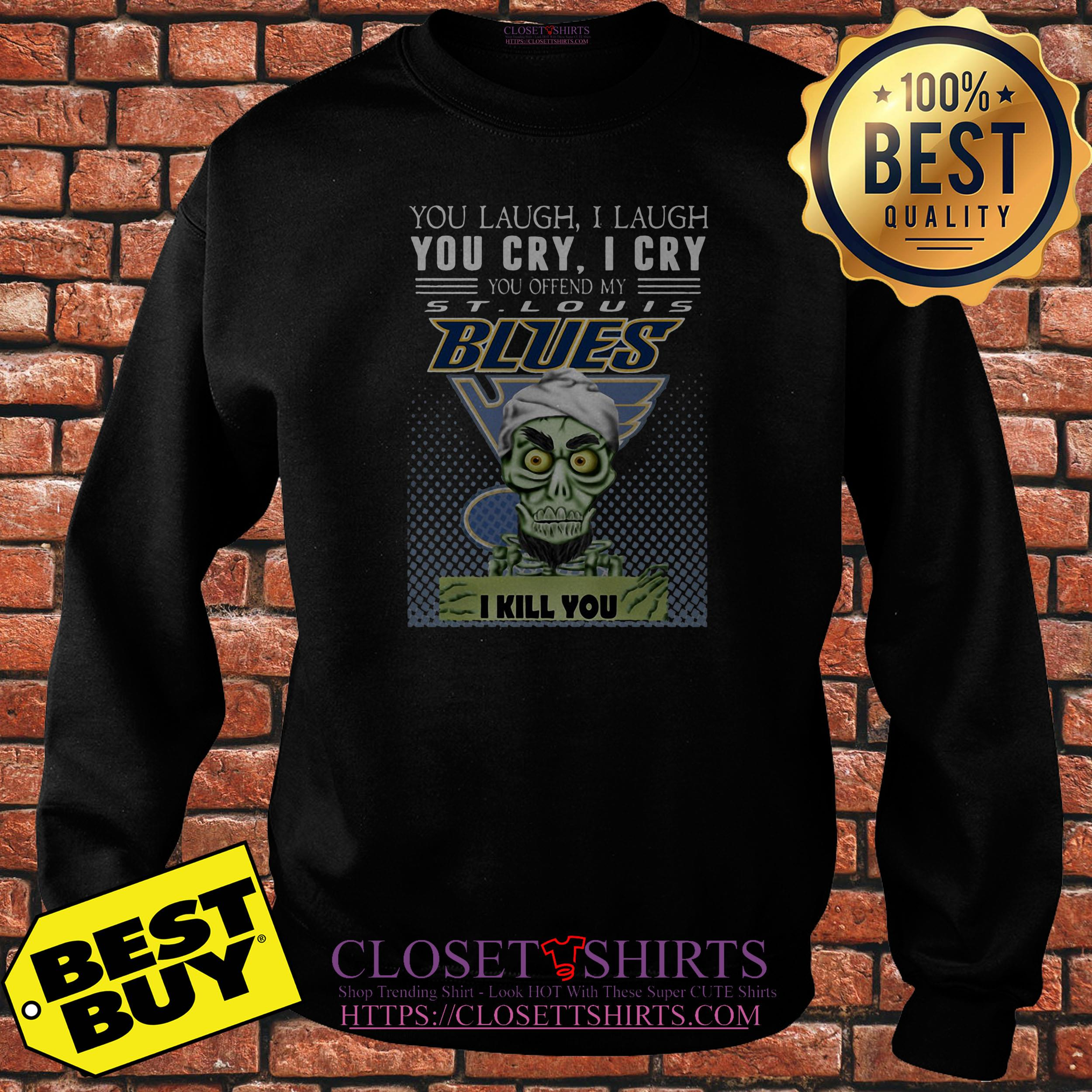 Jeff Dunham You Laugh I Laugh You Cry Offend My St Louis Blues I Kill You Sweatshirt