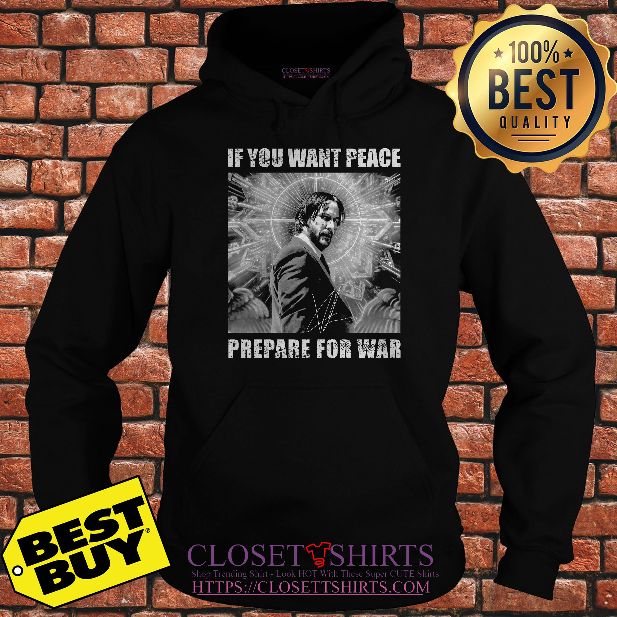 John Wick 3 If You Want Peace Prepare For War hoodie