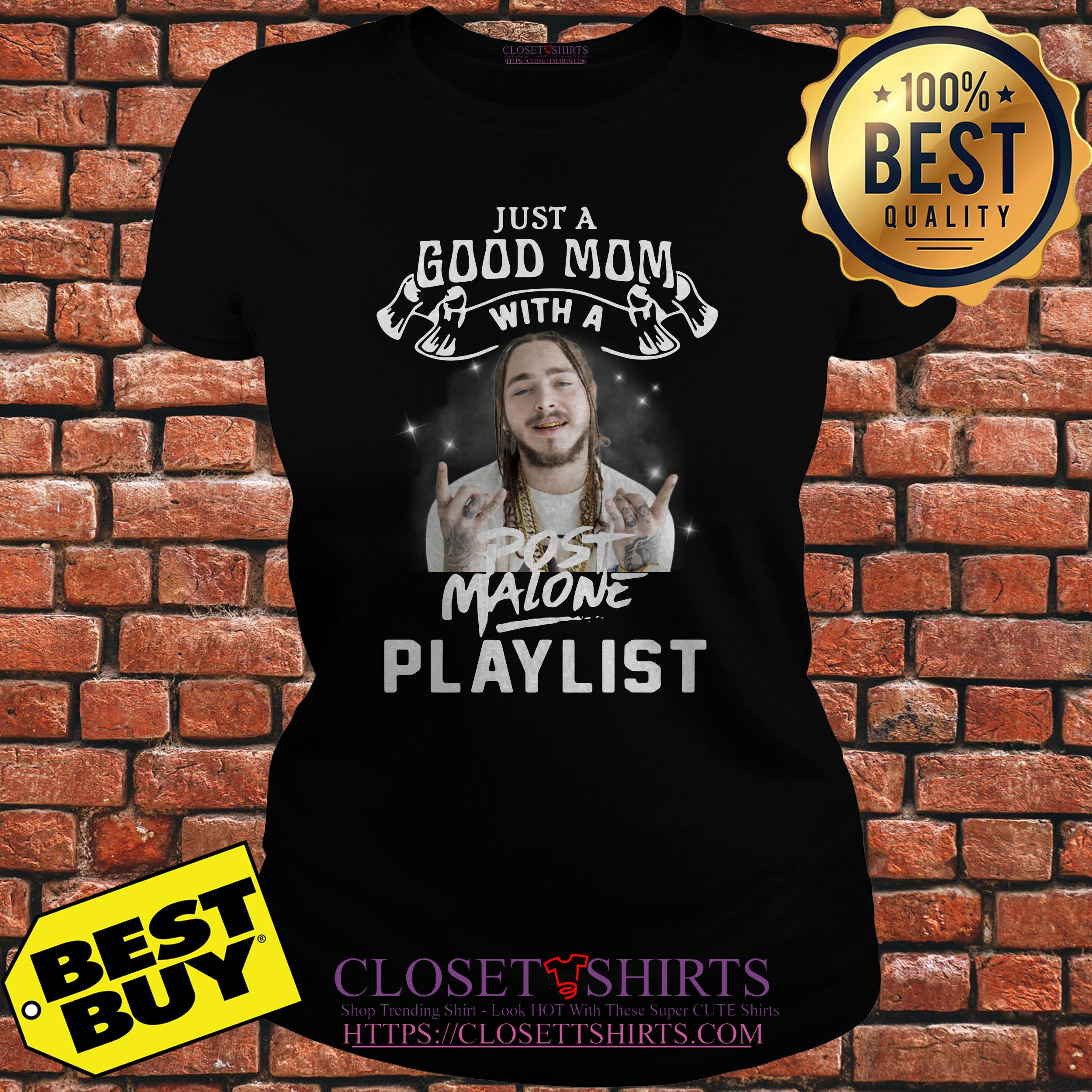 Just A Good Mom With A Post Malone Playlist ladies tee
