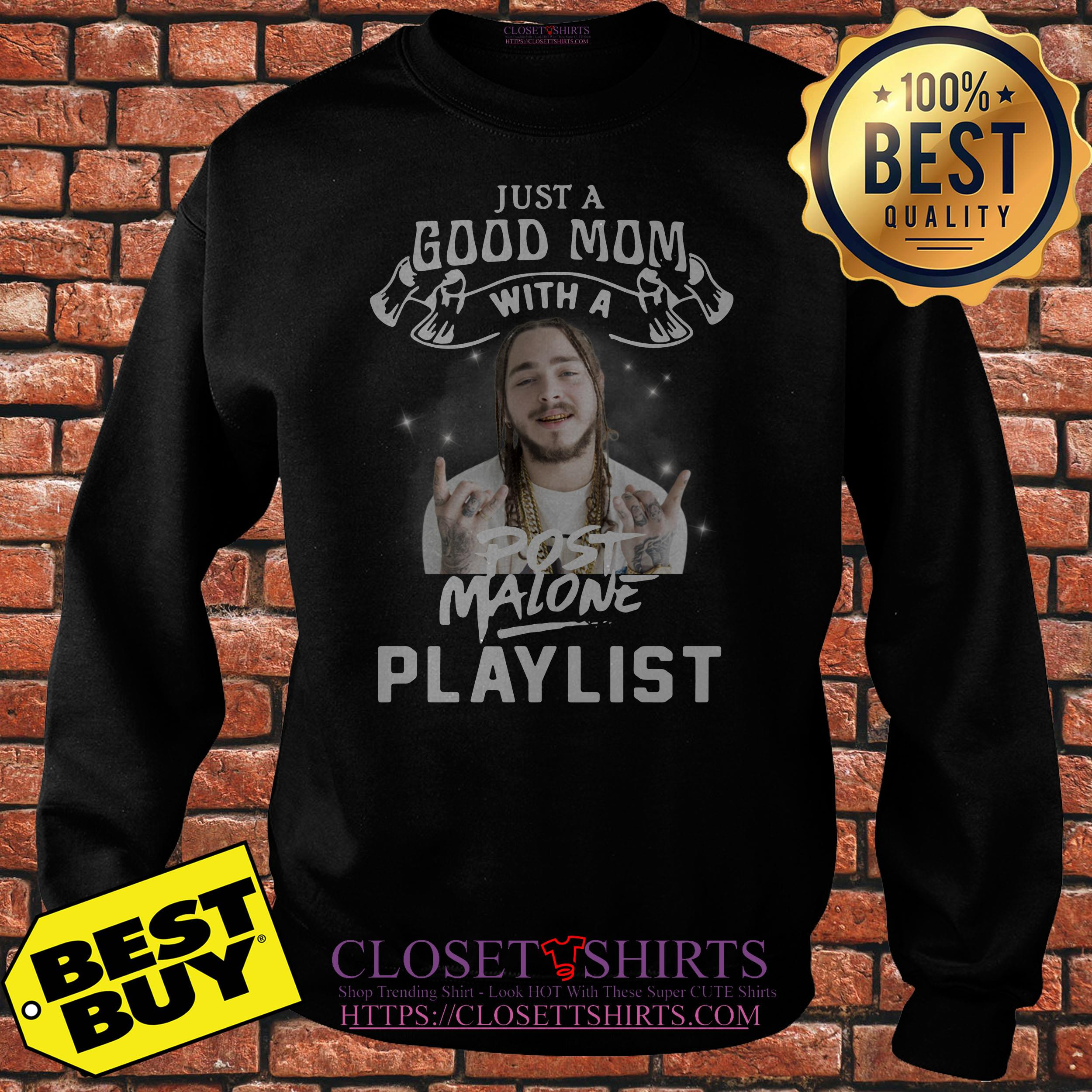 Just A Good Mom With A Post Malone Playlist Sweatshirt
