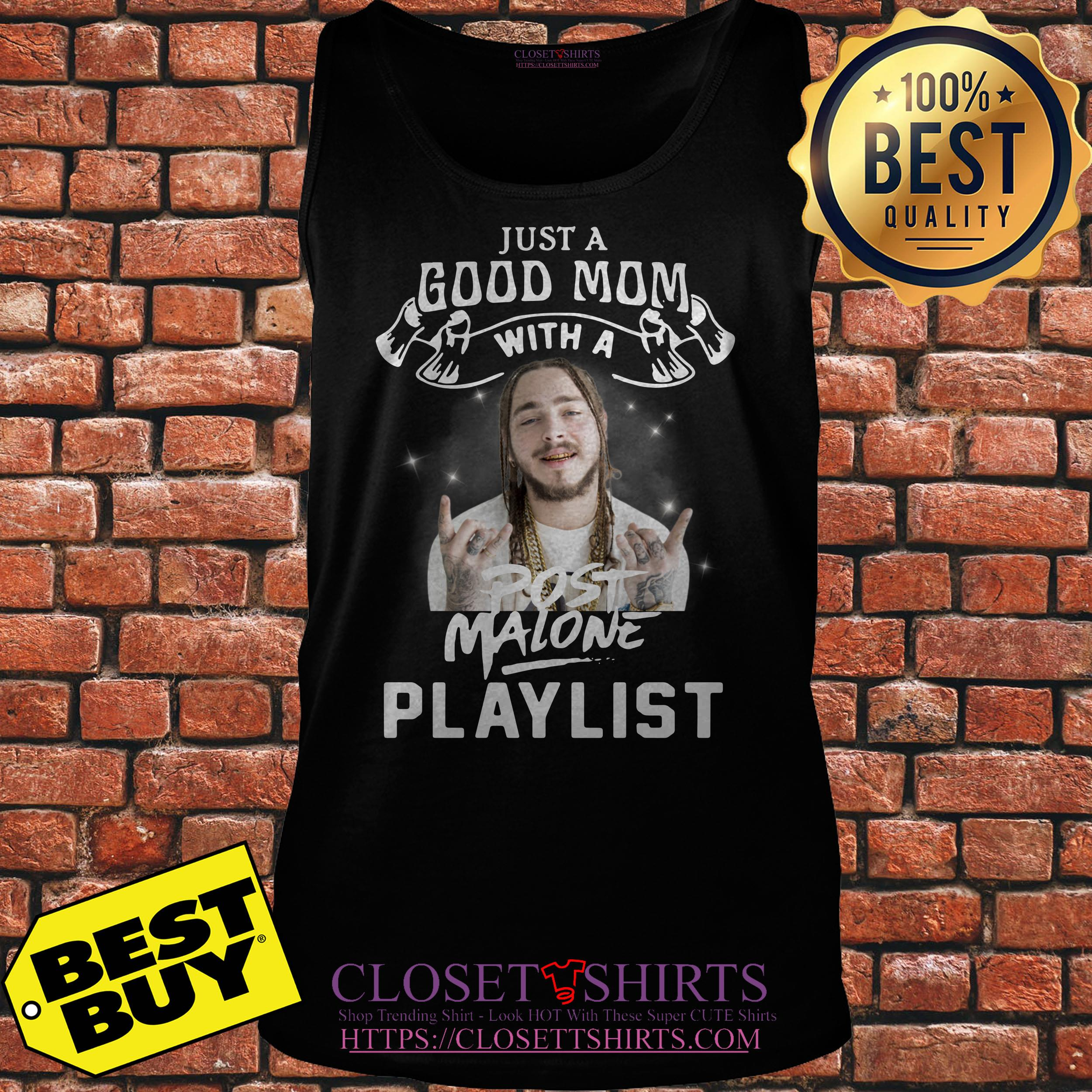 Just A Good Mom With A Post Malone Playlist tank top