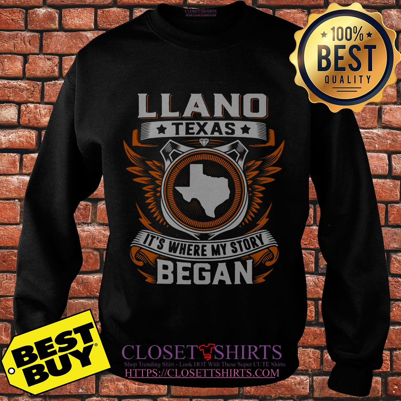 Llano Texas It's Where My Story Began Sweatshirt