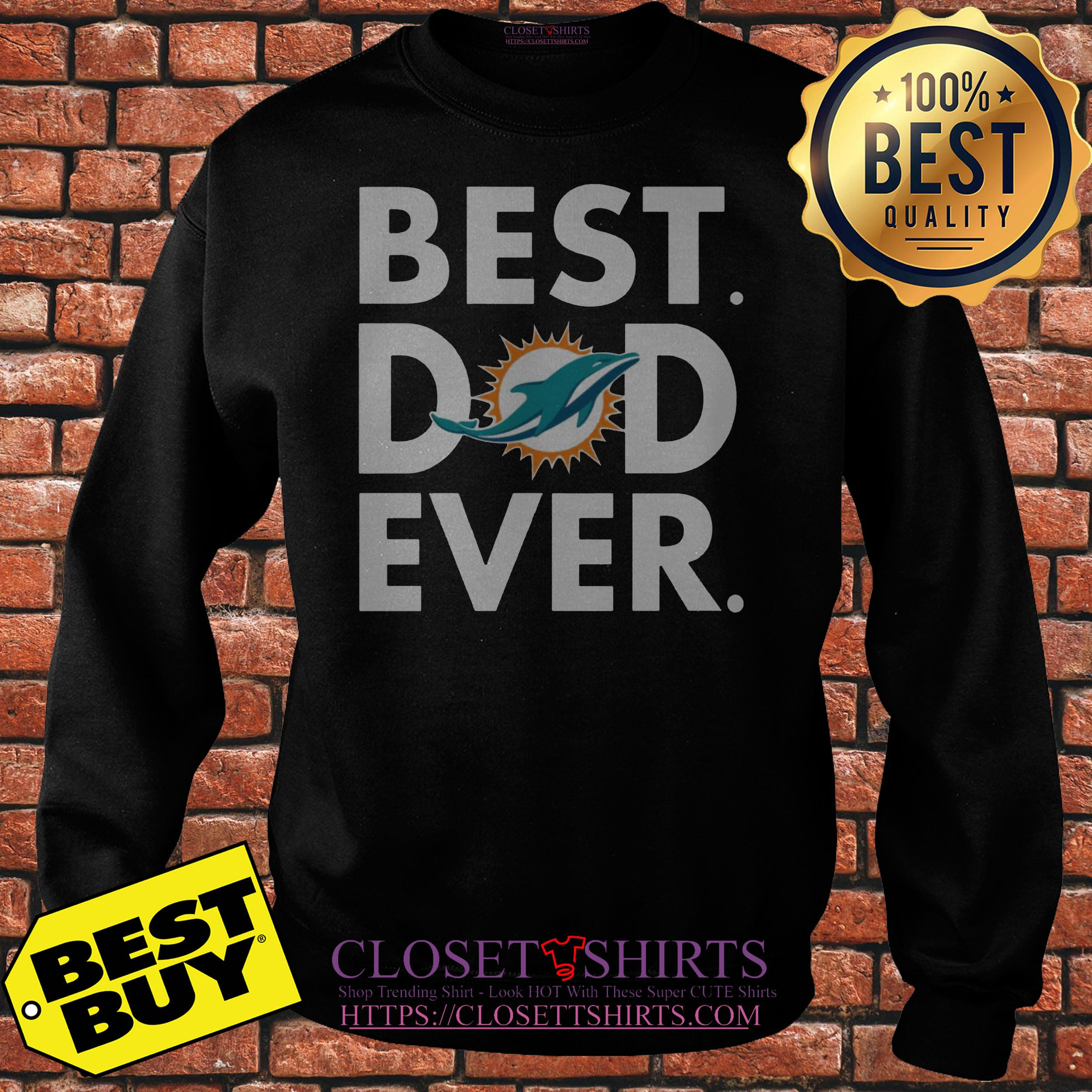 new products 25e7d 56509 Miami Dolphins Best Dad Ever shirt