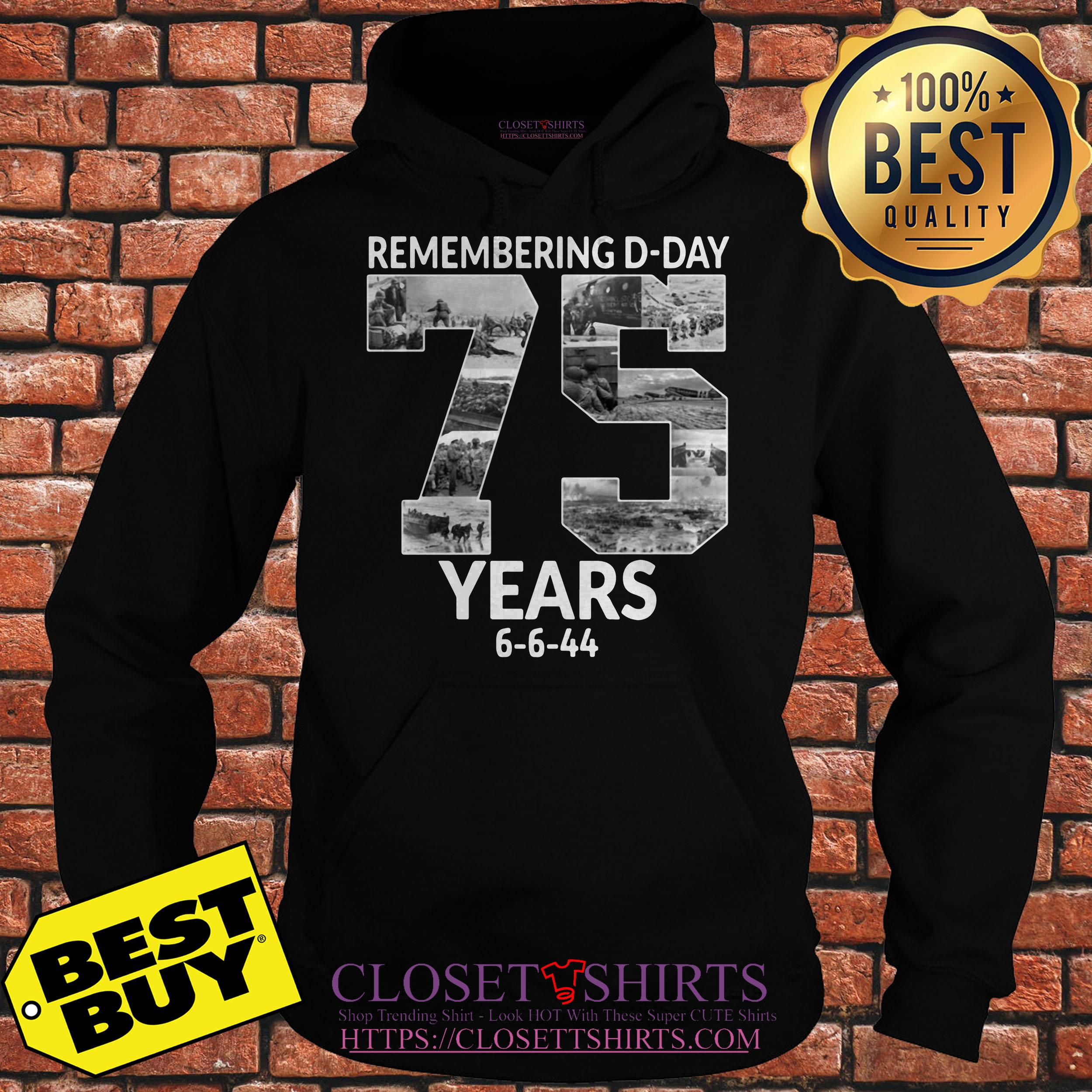 Remembering D Day 75 Years Anniversary 6 6 44 hoodie