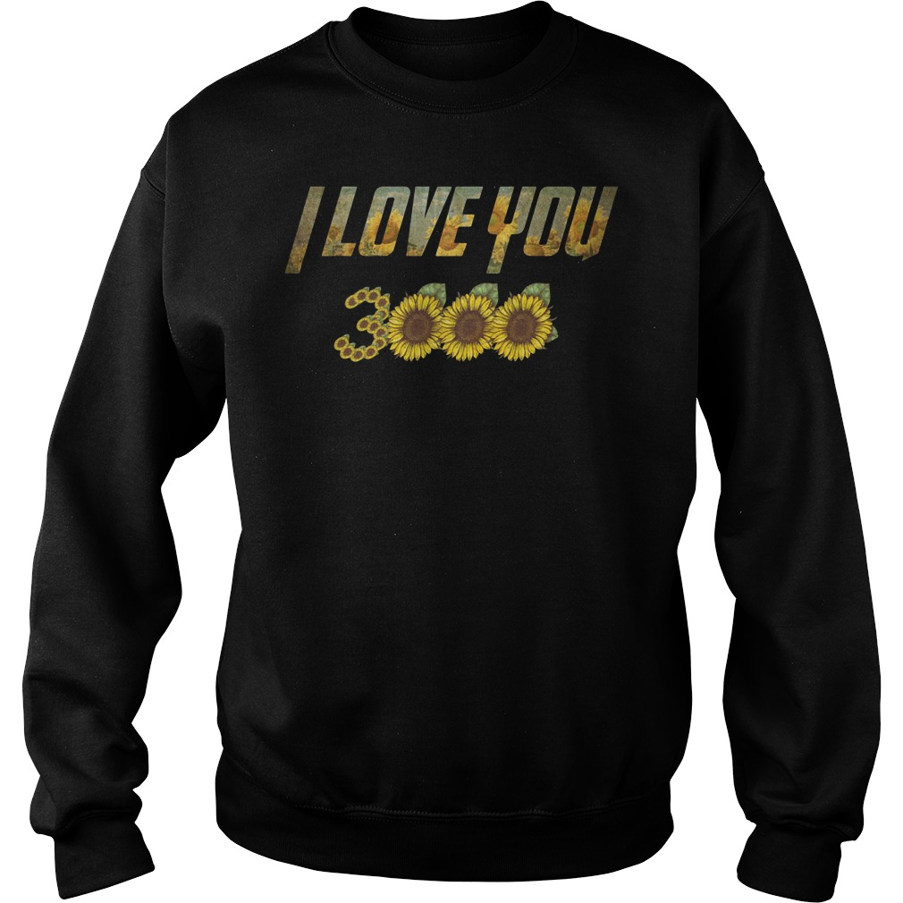 Sunflower Marvel Avengers Endgame Iron Man I Love You 3000 Sweatshirt