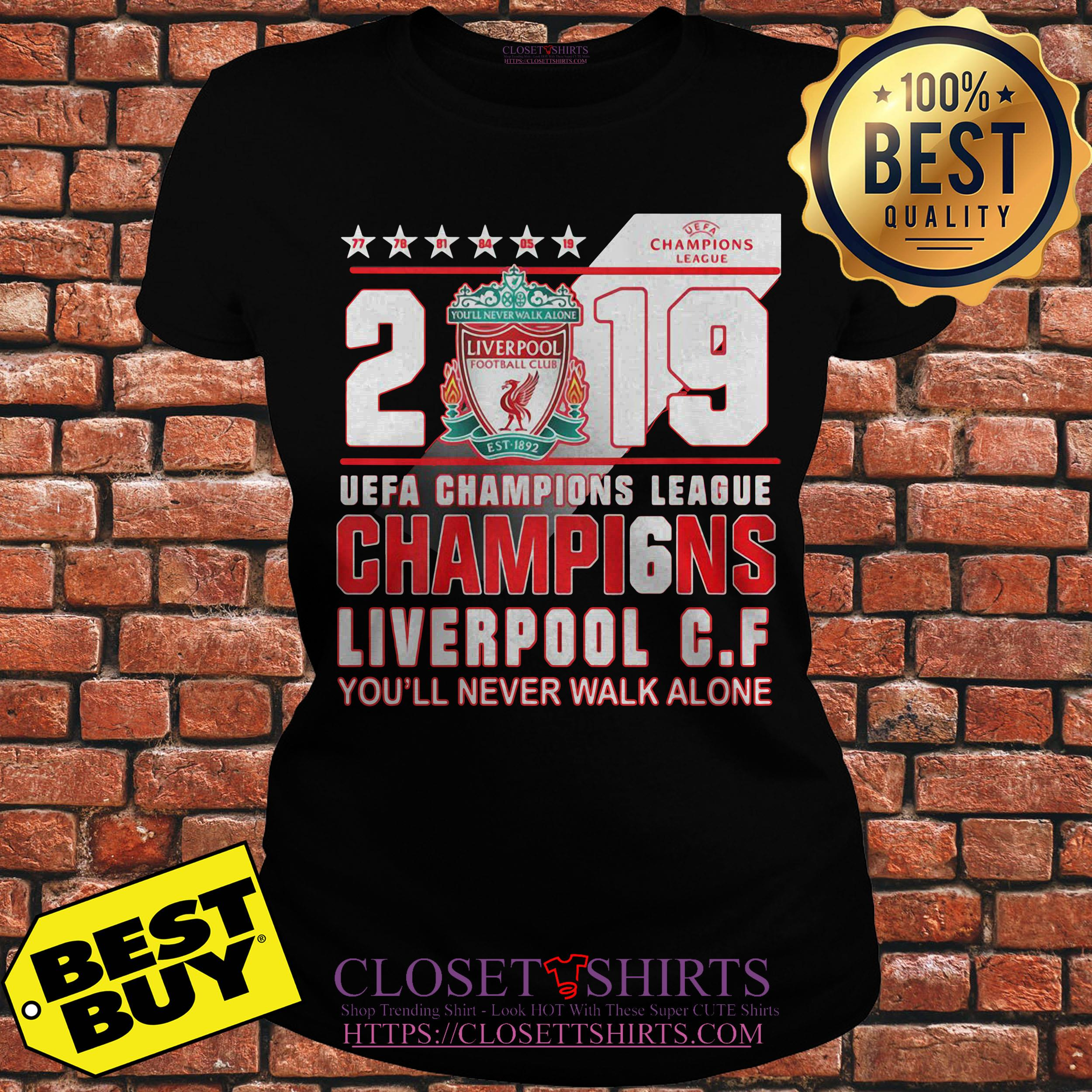2019 Uefa Champions League Champions Liverpool F C Youll Never Walk Alone Ladies Tee