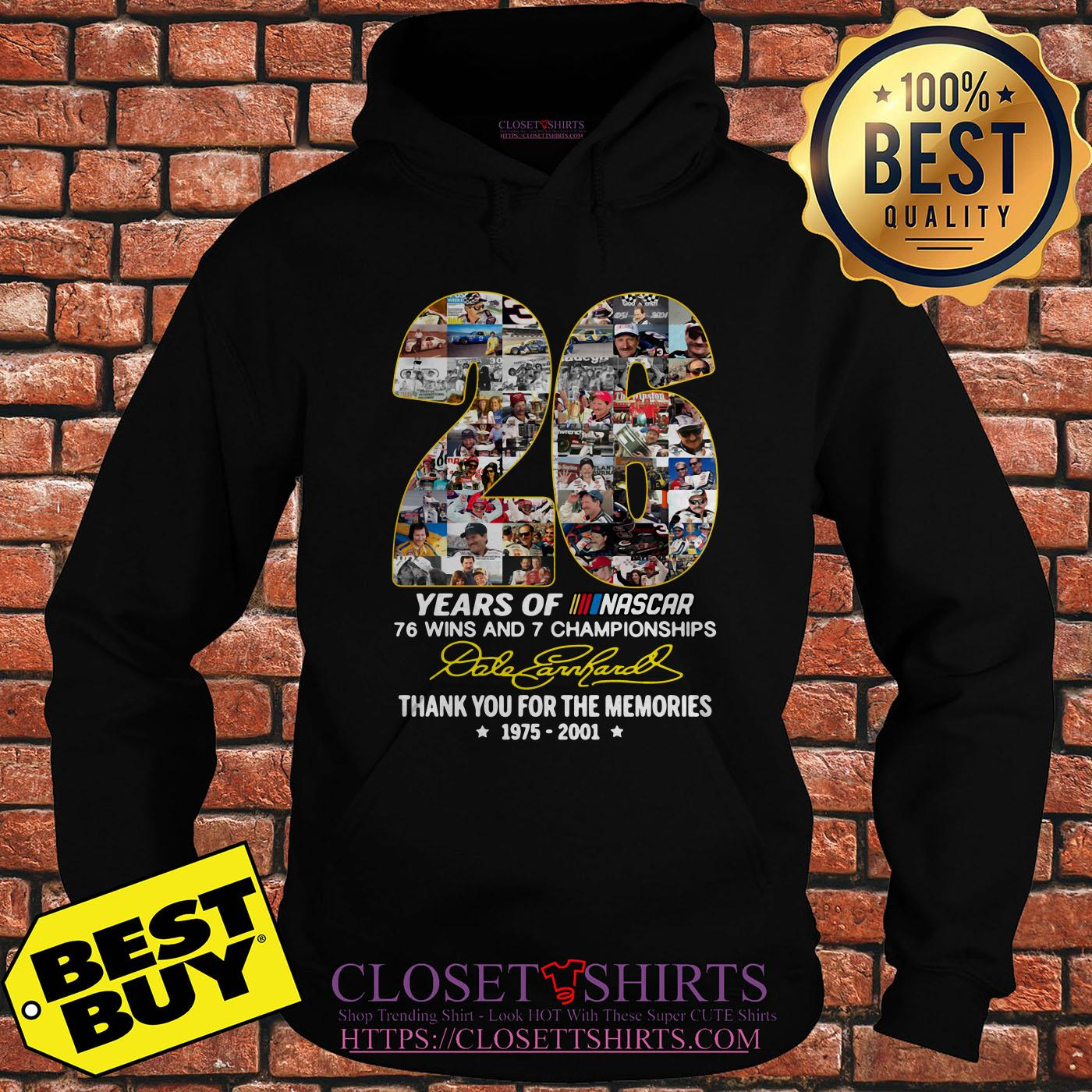 26 Years Of Nascar 76 Wins And 7 Championships Dale Earnhardt Signature hoodie