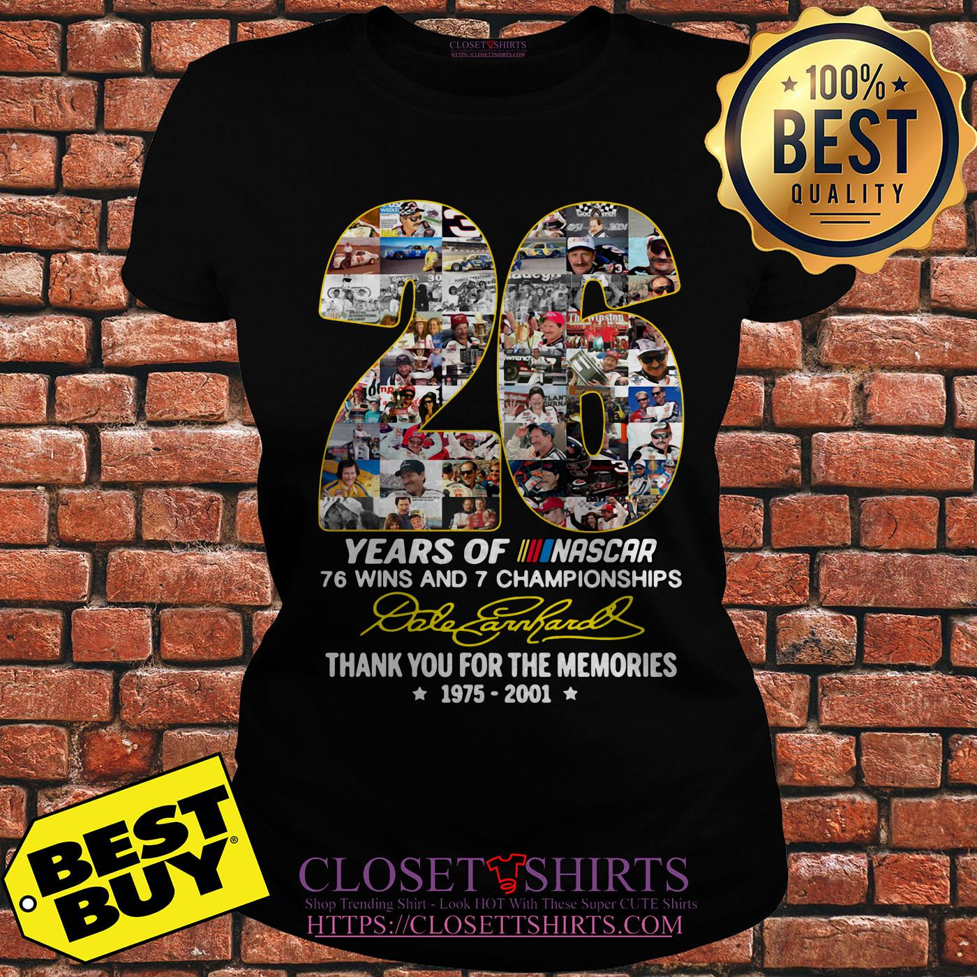 26 Years Of Nascar 76 Wins And 7 Championships Dale Earnhardt Signature ladies tee