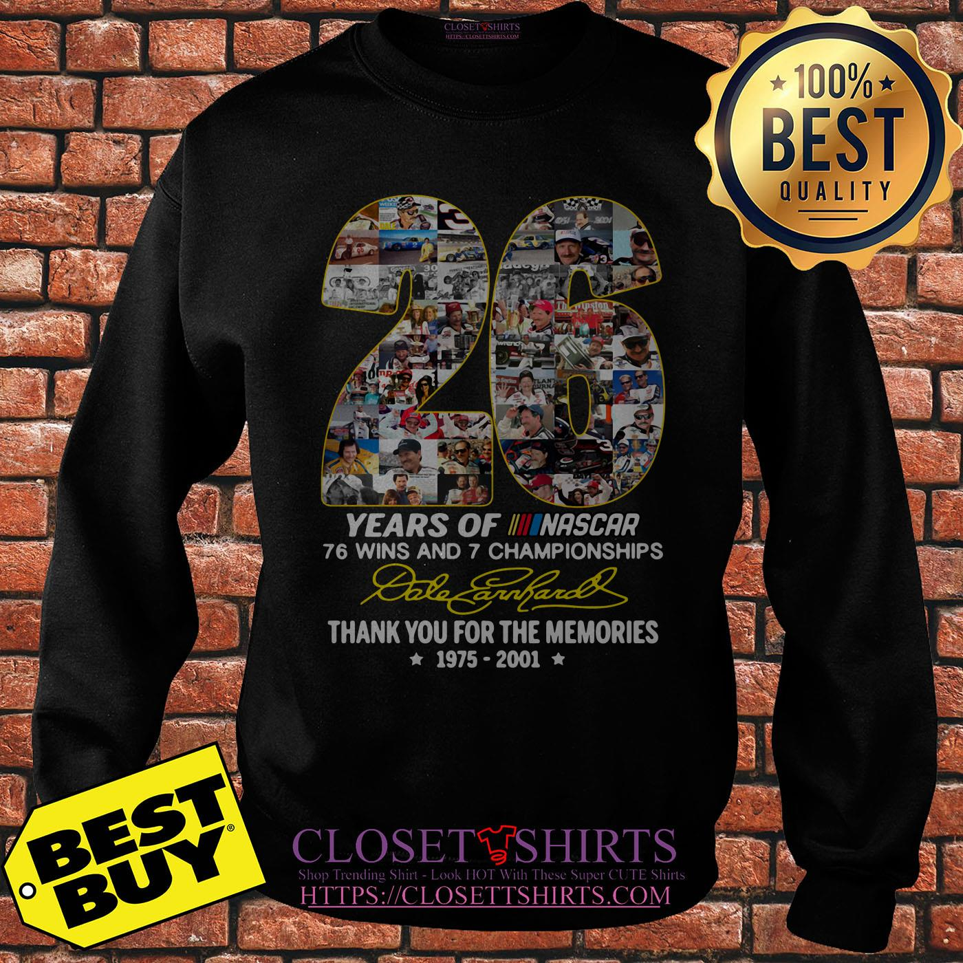 26 Years Of Nascar 76 Wins And 7 Championships Dale Earnhardt Signature Sweatshirt