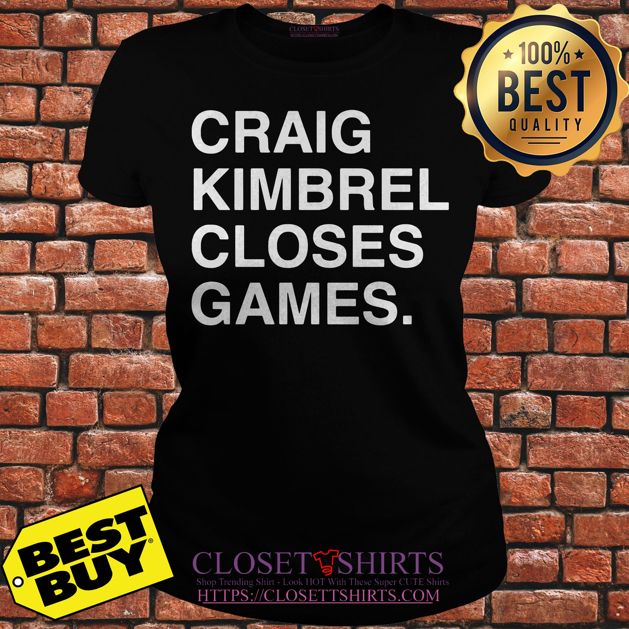 Craig Kimbrel Closes Games ladies tee